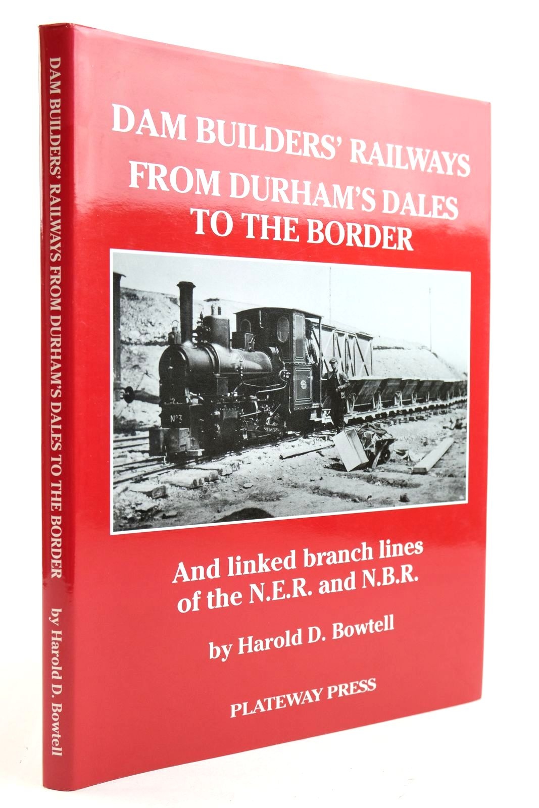 Photo of DAM BUILDERS' RAILWAYS FROM DURHAM'S DALES TO THE BORDER AND LINKED BRANCH LINES OF THE N.E.R. AND N.B.R. written by Bowtell, Harold D. published by Plateway Press (STOCK CODE: 2133130)  for sale by Stella & Rose's Books