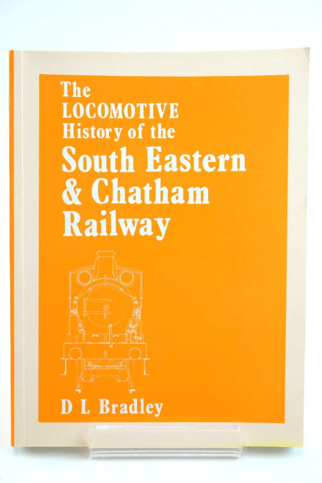 Photo of THE LOCOMOTIVE HISTORY OF THE SOUTH EASTERN AND CHATHAM RAILWAY written by Bradley, D.L. published by The Railway Correspondence And Travel Society (STOCK CODE: 2133138)  for sale by Stella & Rose's Books