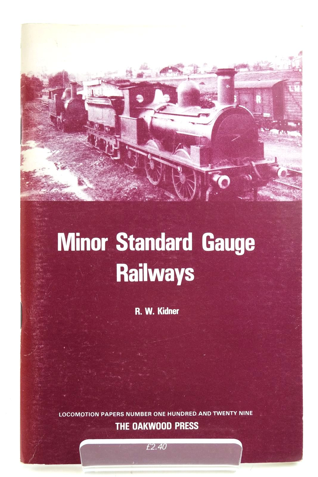 Photo of MINOR STANDARD GAUGE RAILWAYS written by Kidner, R.W. published by The Oakwood Press (STOCK CODE: 2133139)  for sale by Stella & Rose's Books