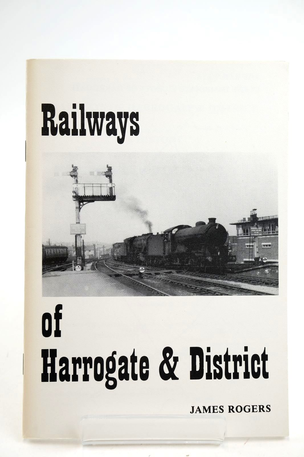 Photo of RAILWAYS OF HARROGATE & DISTRICT A HISTORY written by Rogers, James published by Mr. James Rogers (STOCK CODE: 2133142)  for sale by Stella & Rose's Books