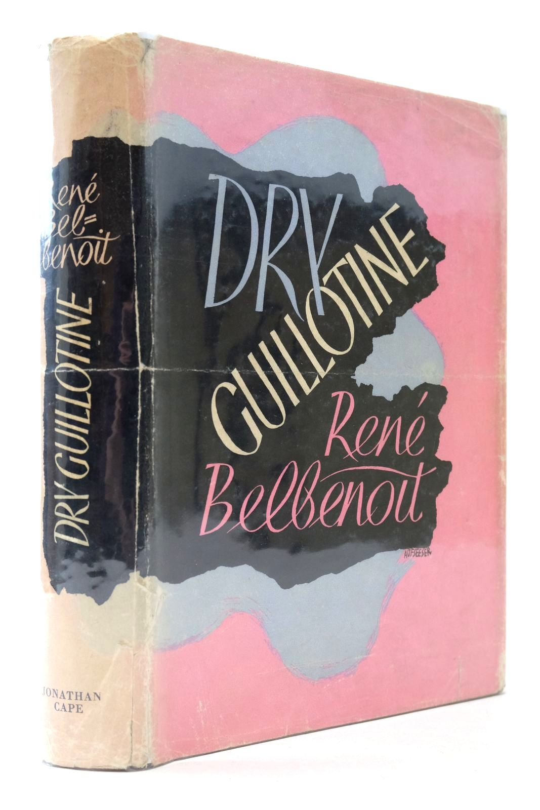 Photo of DRY GUILLOTINE written by Belbenoit, Rene published by Jonathan Cape (STOCK CODE: 2133299)  for sale by Stella & Rose's Books