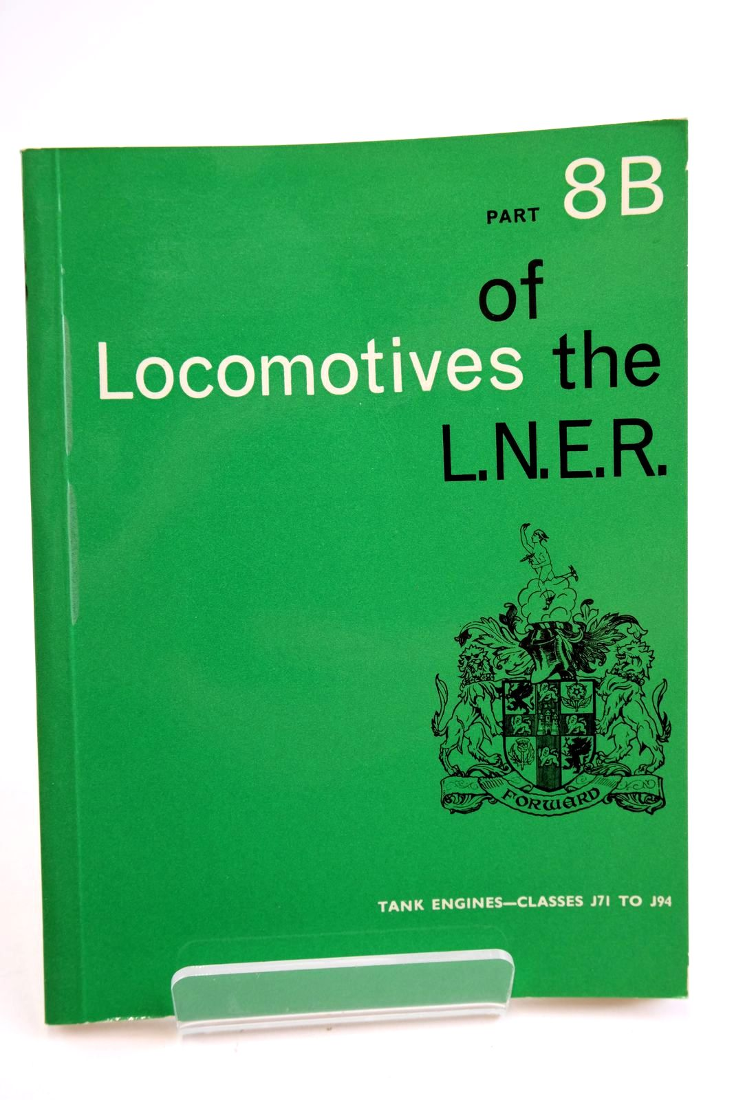 Photo of LOCOMOTIVES OF THE L.N.E.R. PART 8B published by The Railway Correspondence And Travel Society (STOCK CODE: 2133311)  for sale by Stella & Rose's Books