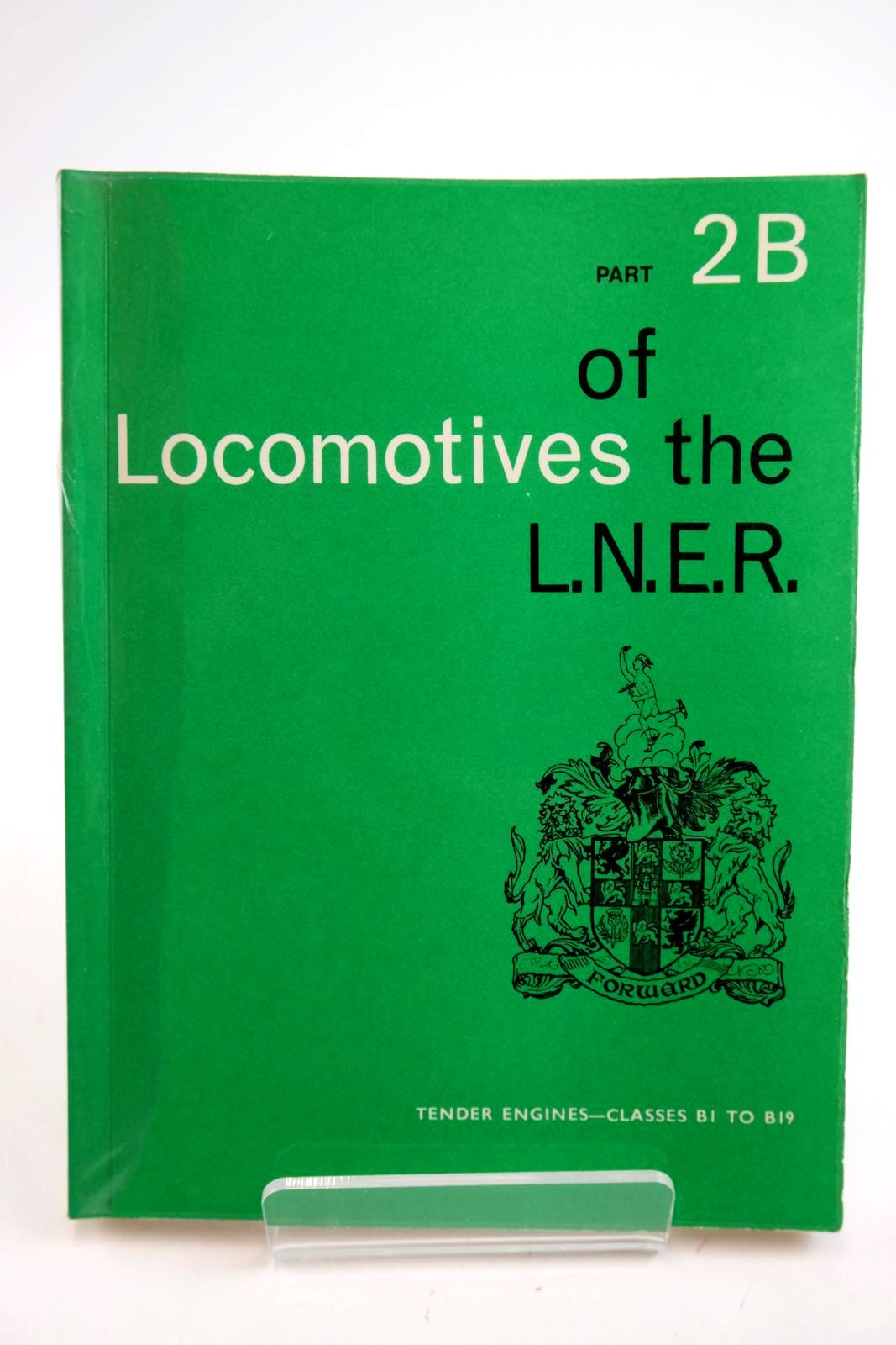 Photo of LOCOMOTIVES OF THE L.N.E.R. PART 2B published by The Railway Correspondence And Travel Society (STOCK CODE: 2133313)  for sale by Stella & Rose's Books