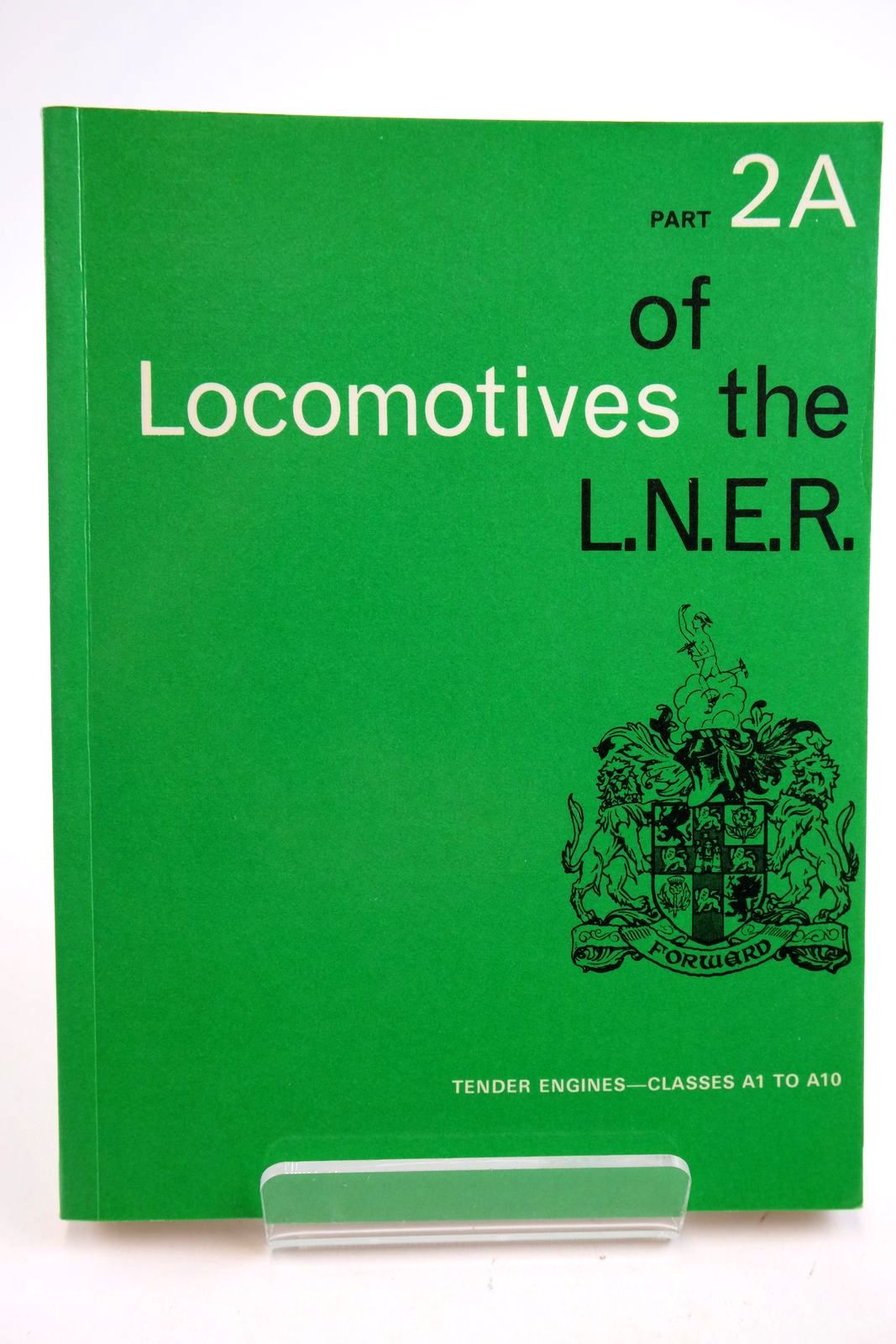 Photo of LOCOMOTIVES OF THE L.N.E.R. PART 2A published by The Railway Correspondence And Travel Society (STOCK CODE: 2133314)  for sale by Stella & Rose's Books