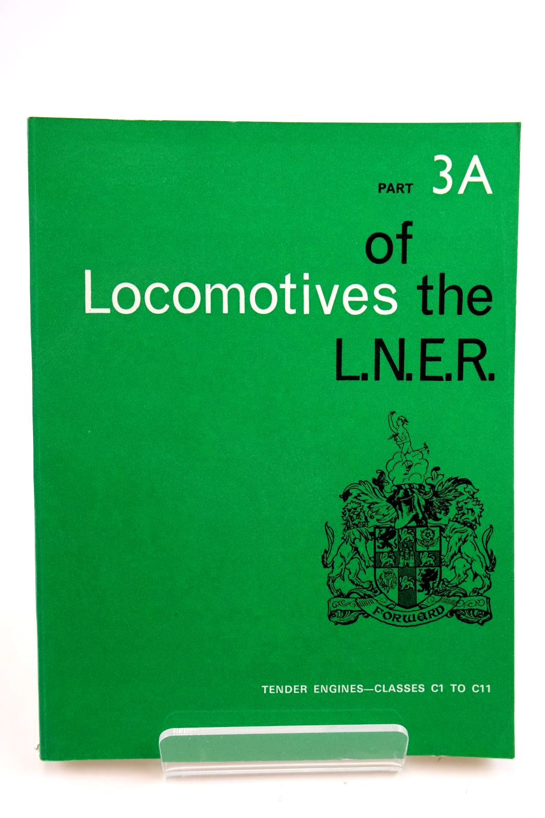 Photo of LOCOMOTIVES OF THE L.N.E.R. PART 3A published by The Railway Correspondence And Travel Society (STOCK CODE: 2133315)  for sale by Stella & Rose's Books