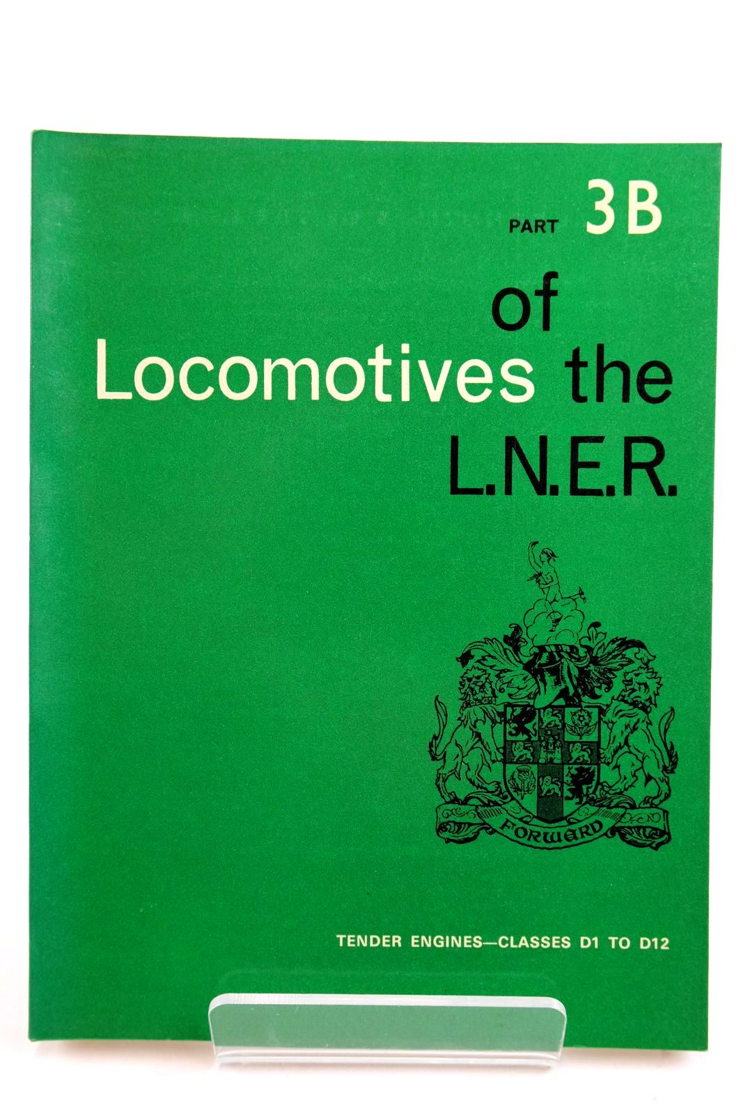 Photo of LOCOMOTIVES OF THE L.N.E.R. PART 3B published by The Railway Correspondence And Travel Society (STOCK CODE: 2133316)  for sale by Stella & Rose's Books