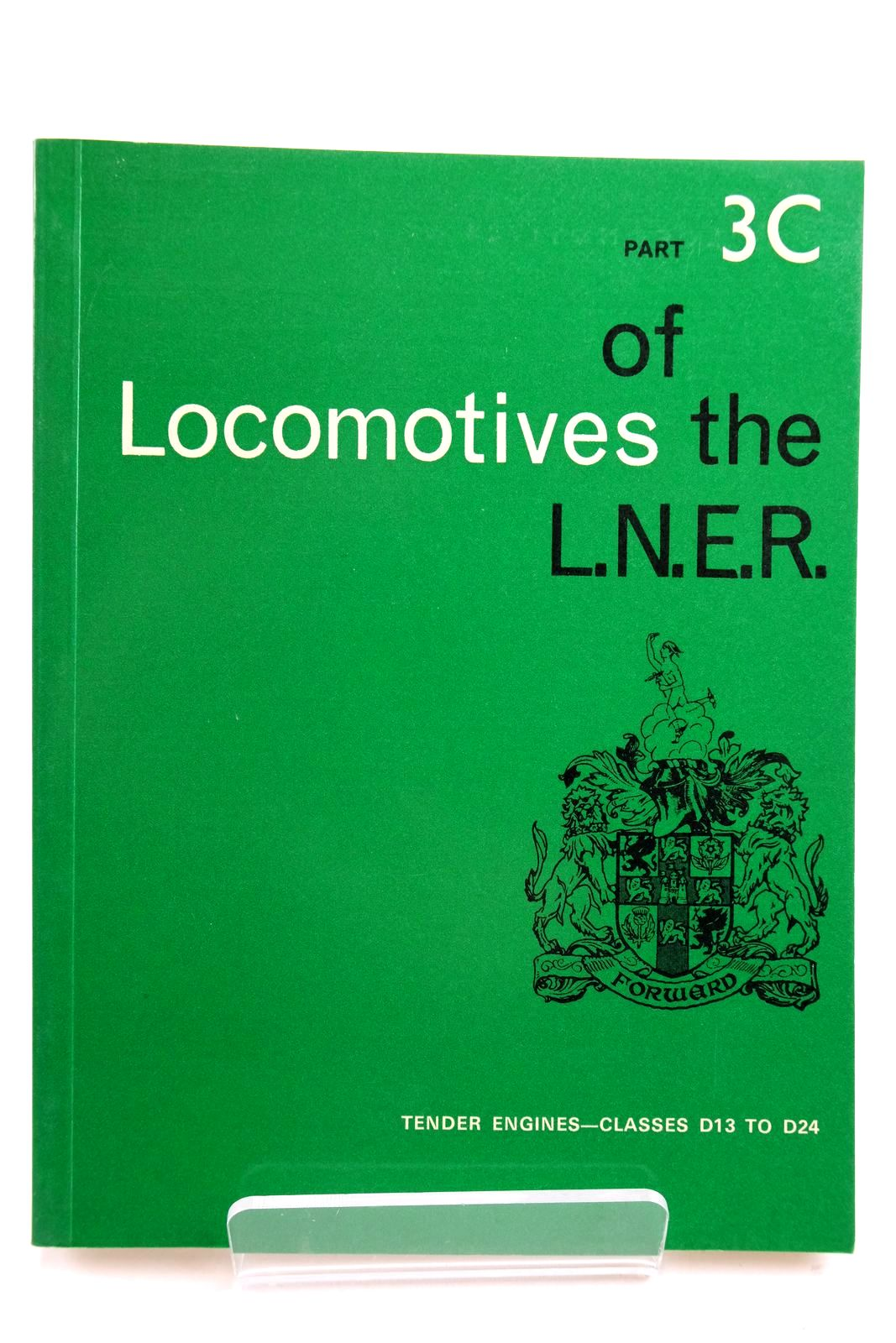 Photo of LOCOMOTIVES OF THE L.N.E.R. PART 3C published by The Railway Correspondence And Travel Society (STOCK CODE: 2133317)  for sale by Stella & Rose's Books