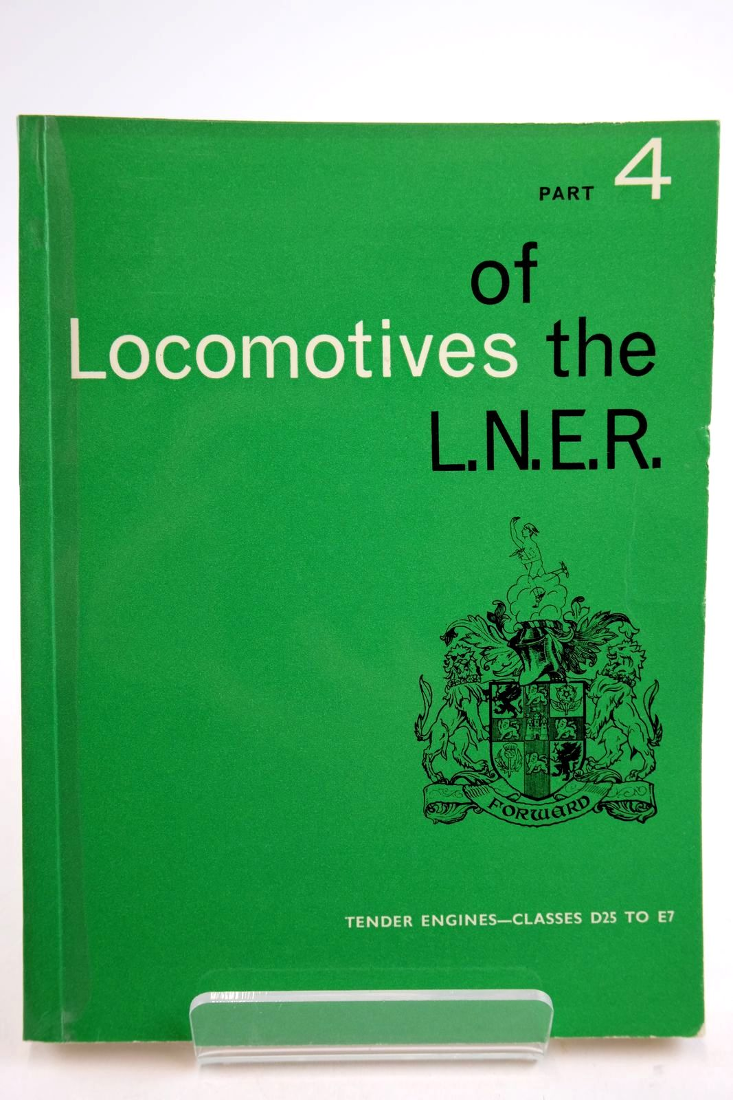 Photo of LOCOMOTIVES OF THE L.N.E.R. PART 4 published by The Railway Correspondence And Travel Society (STOCK CODE: 2133318)  for sale by Stella & Rose's Books