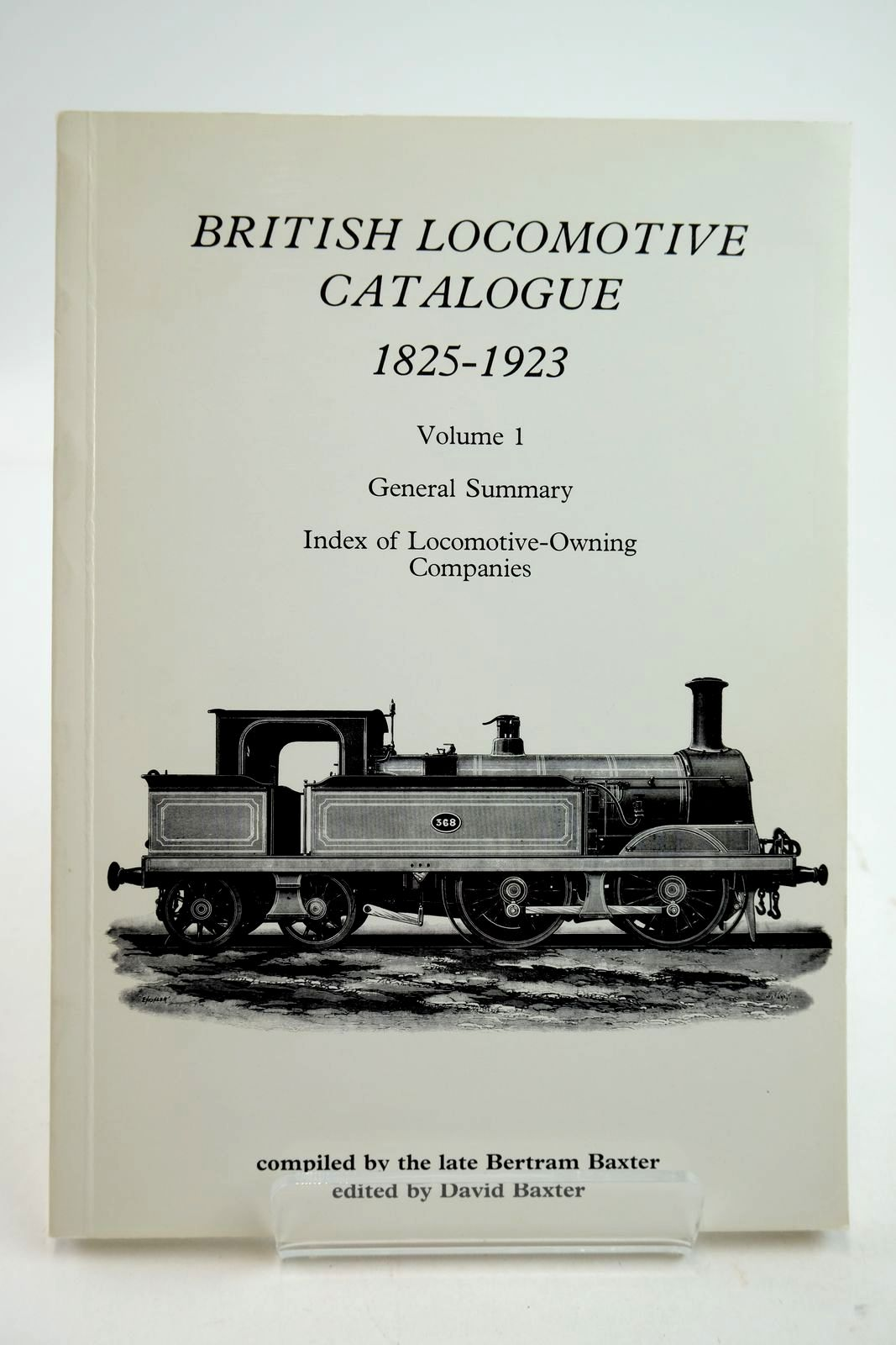 Photo of BRITISH LOCOMOTIVE CATALOGUE 1825-1923 VOLUME 1: GENERAL SUMMARY written by Baxter, Bertram Baxter, David published by Moorland Publishing (STOCK CODE: 2133327)  for sale by Stella & Rose's Books