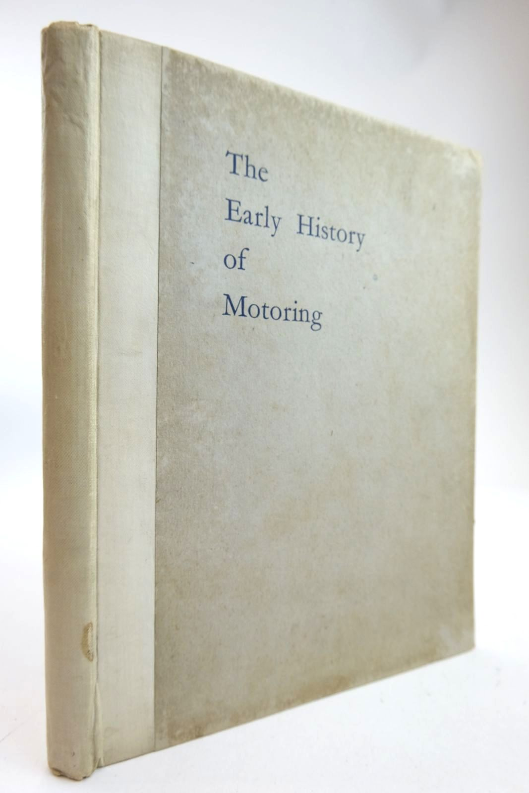 Photo of THE EARLY HISTORY OF MOTORING written by Johnson, Claude published by Ed. J. Burrow & Co. Ltd. (STOCK CODE: 2133371)  for sale by Stella & Rose's Books