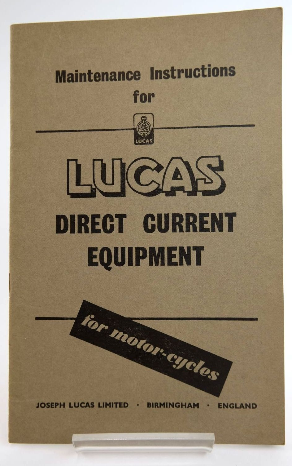 Photo of MAINTENANCE INSTRUCTIONS FOR LUCAS DIRECT CURRENT EQUIPEMENT FOR MOTOR-CYCLES published by Joseph Lucas Ltd. (STOCK CODE: 2133441)  for sale by Stella & Rose's Books
