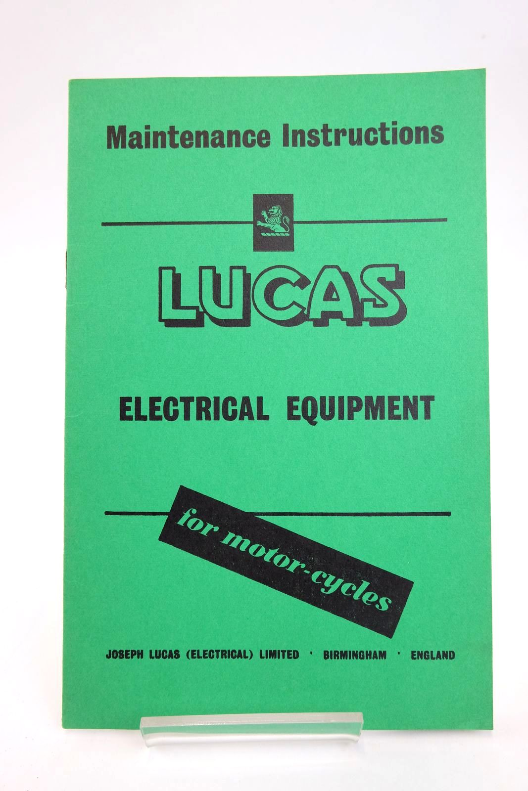 Photo of MAINTENANCE INSTRUCTIONS FOR LUCAS ELECTRICAL EQUIPMENT FOR MOTOR-CYCLES published by Joseph Lucas Ltd. (STOCK CODE: 2133443)  for sale by Stella & Rose's Books