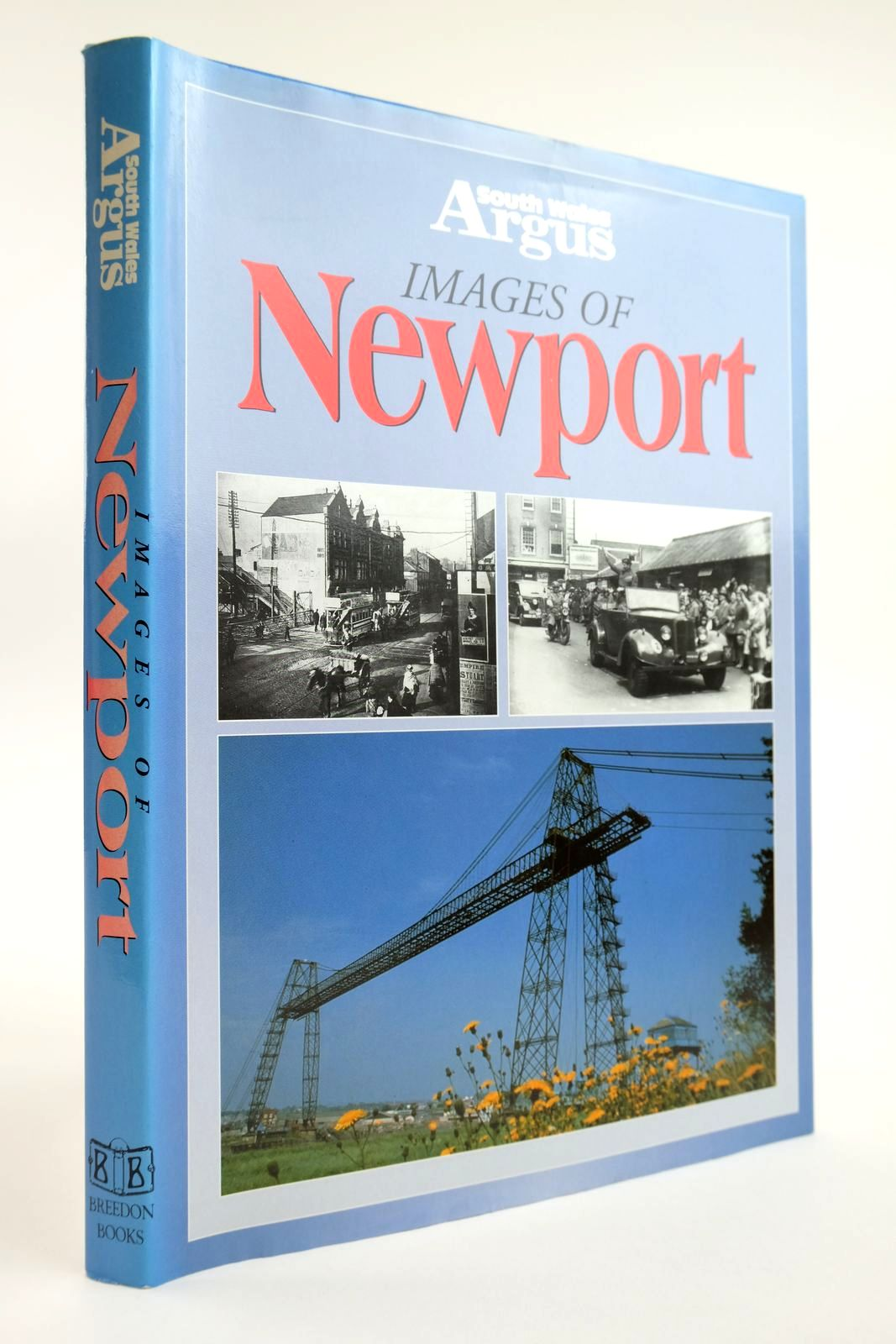 Photo of SOUTH WALES ARGUS IMAGES OF NEWPORT published by Breedon Books Publishing Co. (STOCK CODE: 2133450)  for sale by Stella & Rose's Books