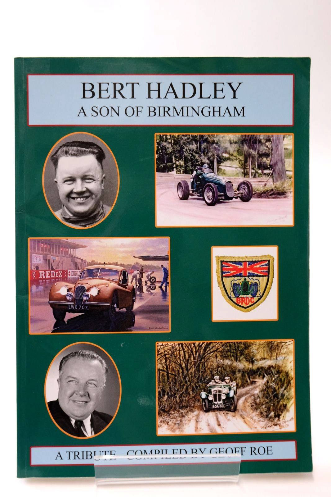 Photo of BERT HADLEY A SON OF BIRMINGHAM: A TRIBUTE written by Roe, Geoff published by The Pre-War Austin Seven Club Ltd. (STOCK CODE: 2133460)  for sale by Stella & Rose's Books