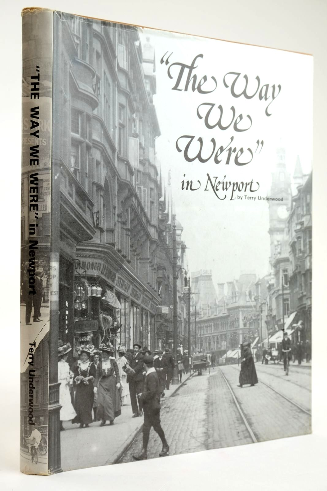 Photo of THE WAY WE WERE IN NEWPORT written by Underwood, Terry published by Terry Underwood (STOCK CODE: 2133552)  for sale by Stella & Rose's Books