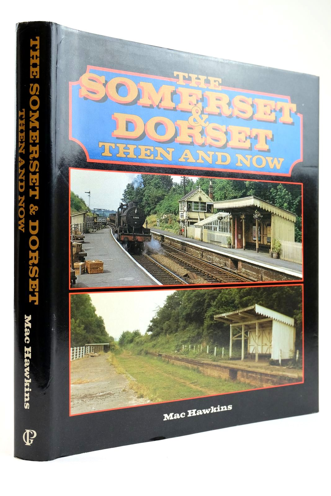 Photo of THE SOMERSET & DORSET THEN AND NOW written by Hawkins, Mac published by Guild Publishing (STOCK CODE: 2133555)  for sale by Stella & Rose's Books