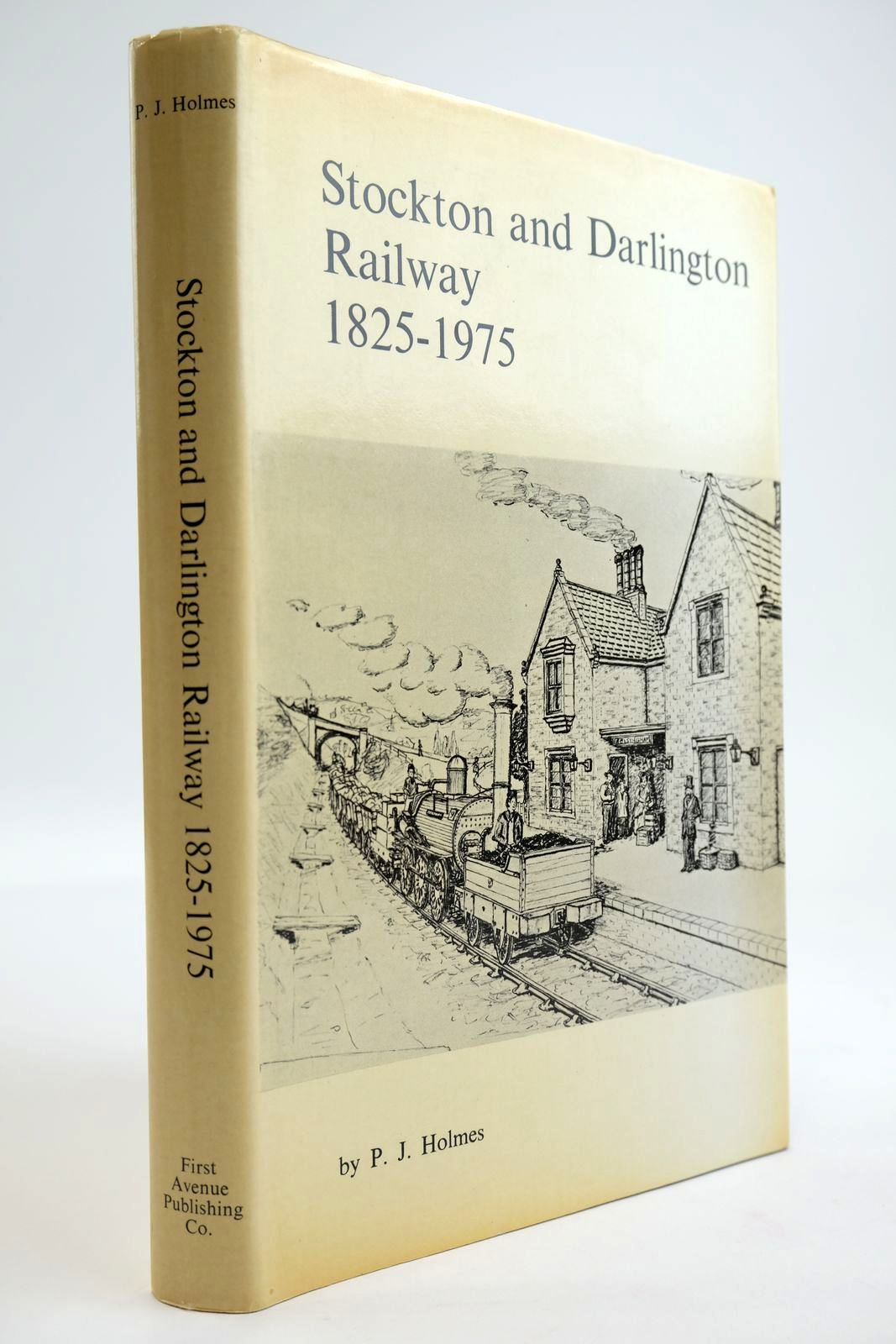 Photo of THE STOCKTON AND DARLINGTON RAILWAY 1825-1975 written by Holmes, P.J. published by First Avenue Publishing Company (STOCK CODE: 2133599)  for sale by Stella & Rose's Books