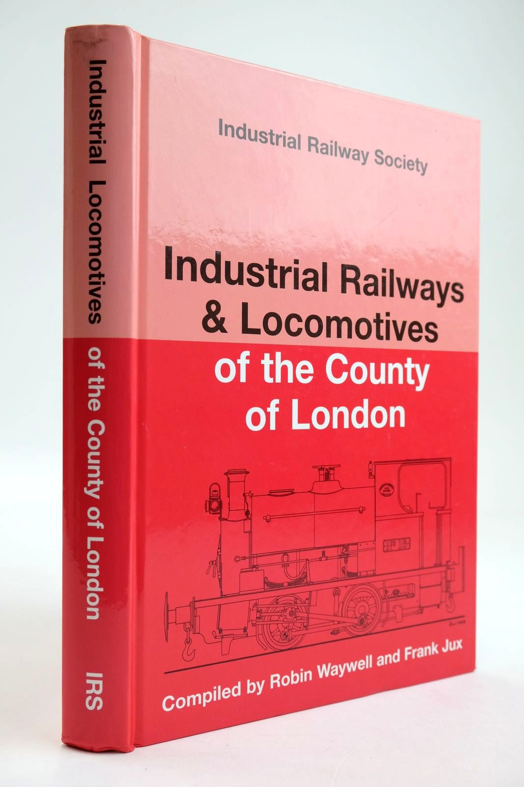 Photo of INDUSTRIAL RAILWAYS AND LOCOMOTIVES OF THE COUNTY OF LONDON written by Waywell, Robin Jux, Frank published by The Industrial Railway Society (STOCK CODE: 2133605)  for sale by Stella & Rose's Books