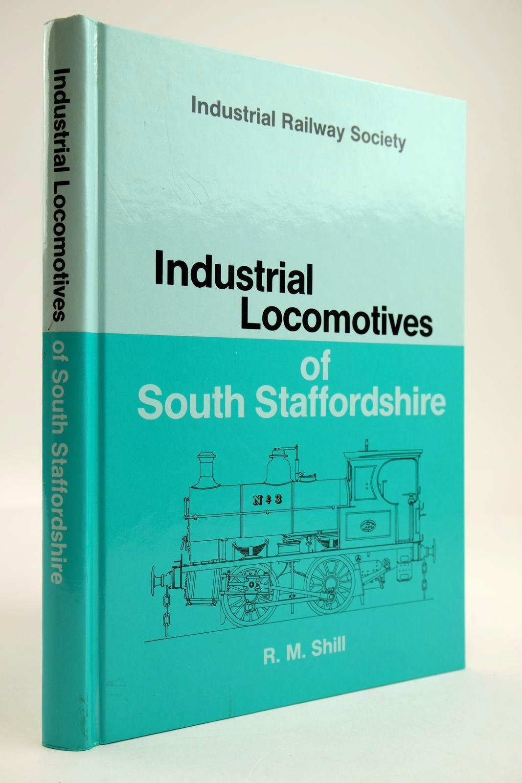 Photo of INDUSTRIAL LOCOMOTIVES OF SOUTH STAFFORDSHIRE written by Shill, R.M. published by The Industrial Railway Society (STOCK CODE: 2133609)  for sale by Stella & Rose's Books