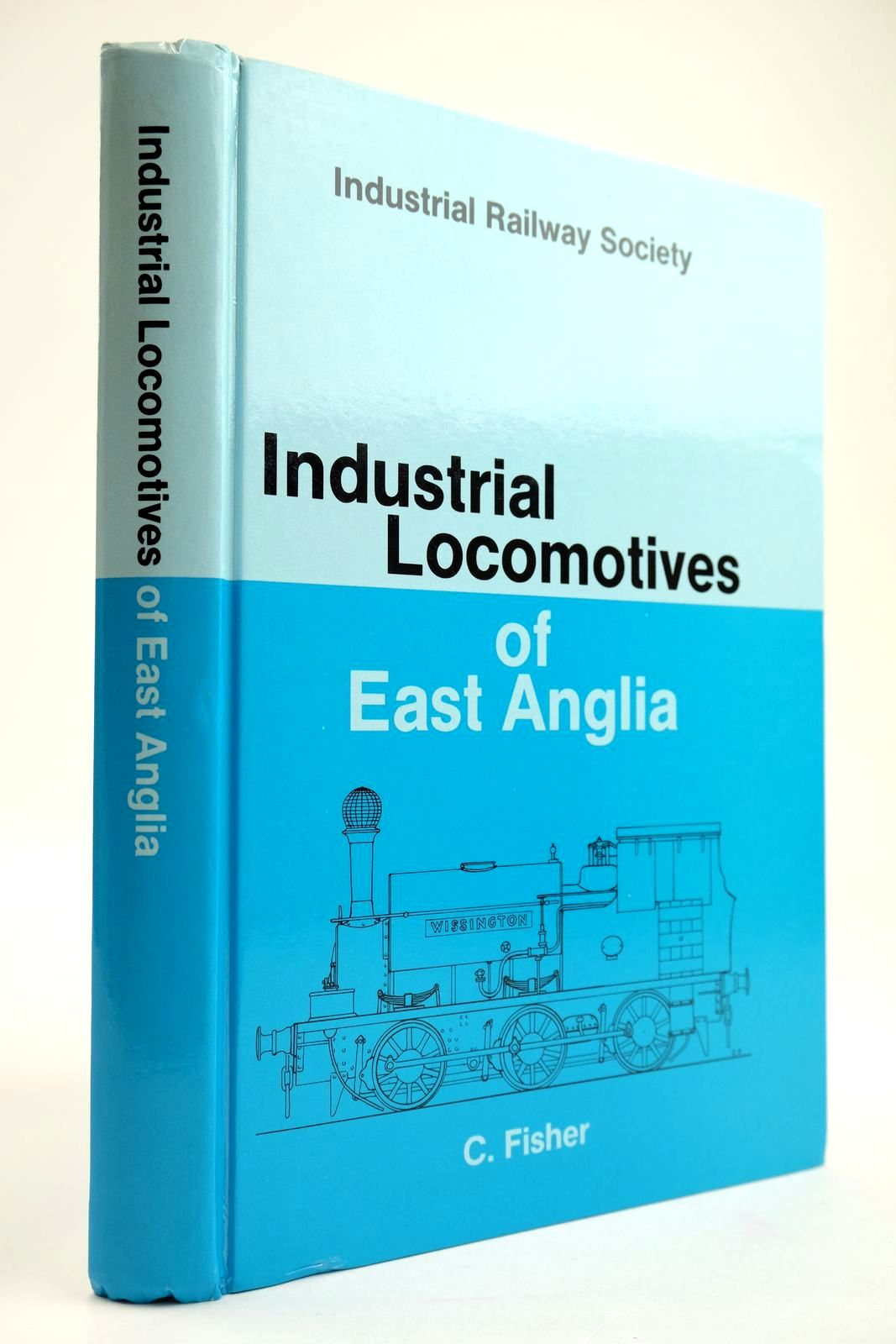 Photo of INDUSTRIAL LOCOMOTIVES OF EAST ANGLIA written by Fisher, C. Hateley, R.K. published by The Industrial Railway Society (STOCK CODE: 2133612)  for sale by Stella & Rose's Books