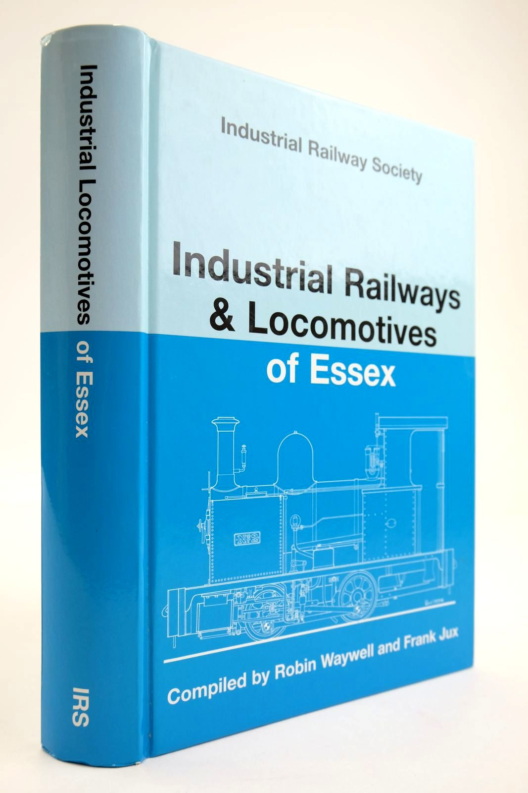 Photo of INDUSTRIAL RAILWAYS AND LOCOMOTIVES OF ESSEX written by Waywell, Robin Jux, Frank published by The Industrial Railway Society (STOCK CODE: 2133613)  for sale by Stella & Rose's Books