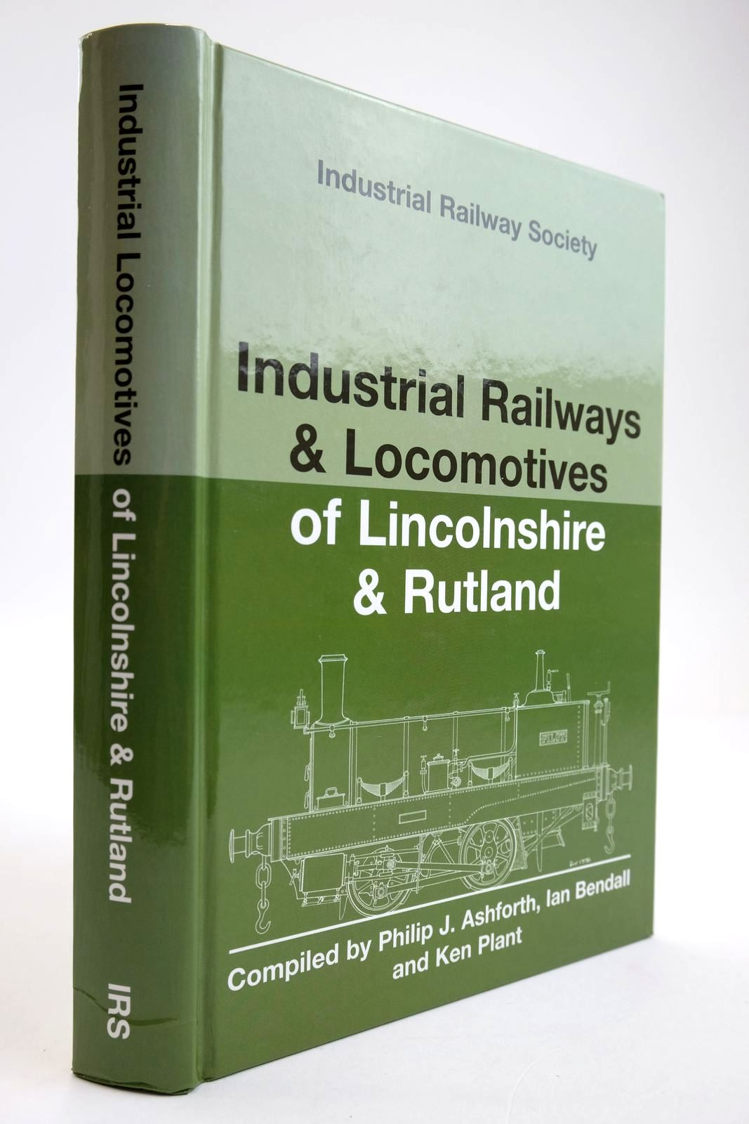 Photo of INDUSTRIAL RAILWAYS AND LOCOMOTIVES OF LINCOLNSHIRE AND RUTLAND written by Ashforth, Philip J. Bendall, Ian R. Plant, Ken published by The Industrial Railway Society (STOCK CODE: 2133614)  for sale by Stella & Rose's Books