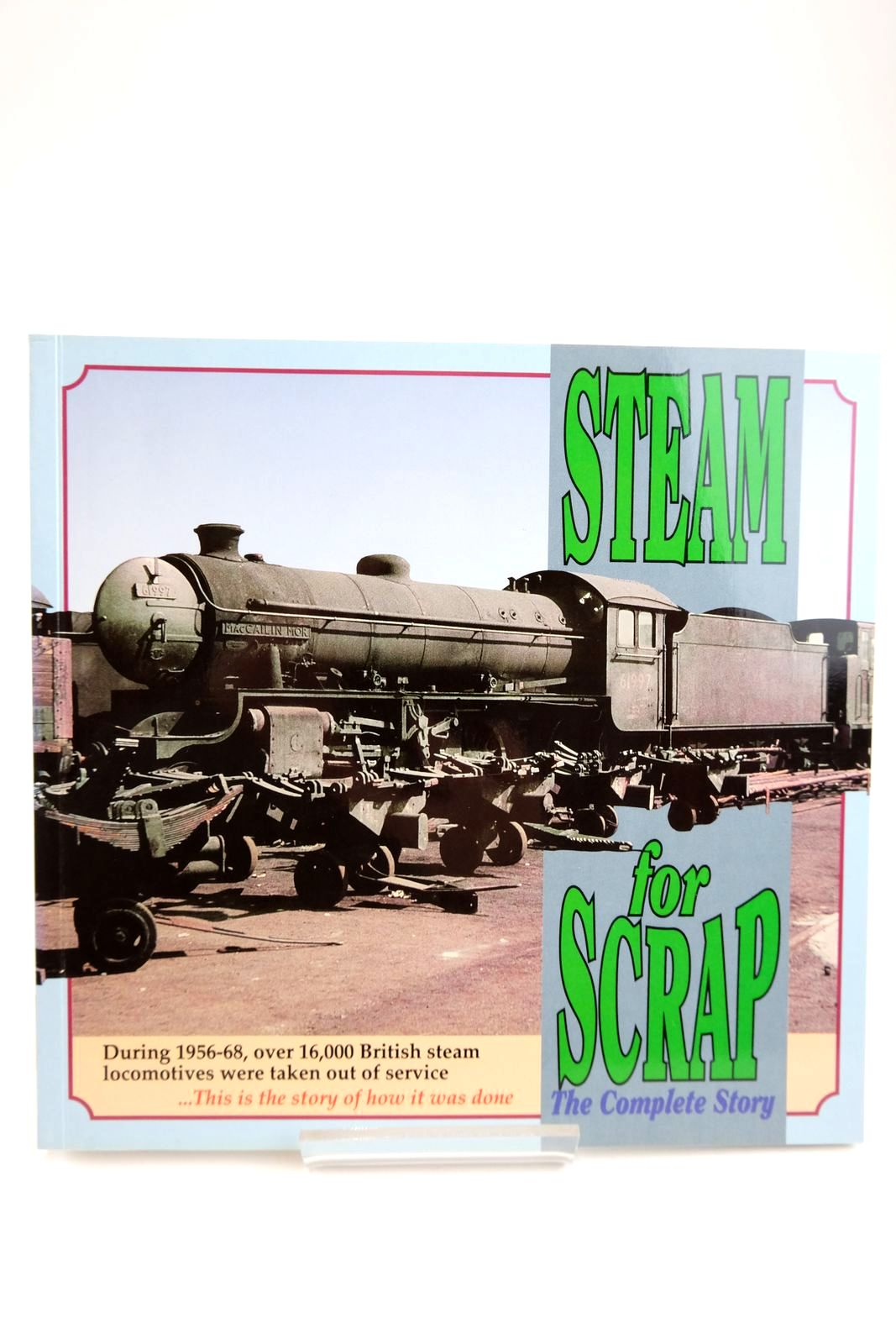 Photo of STEAM FOR SCRAP THE COMPLETE STORY written by Earnshaw, Alan published by Atlantic Transport Publishers (STOCK CODE: 2133623)  for sale by Stella & Rose's Books