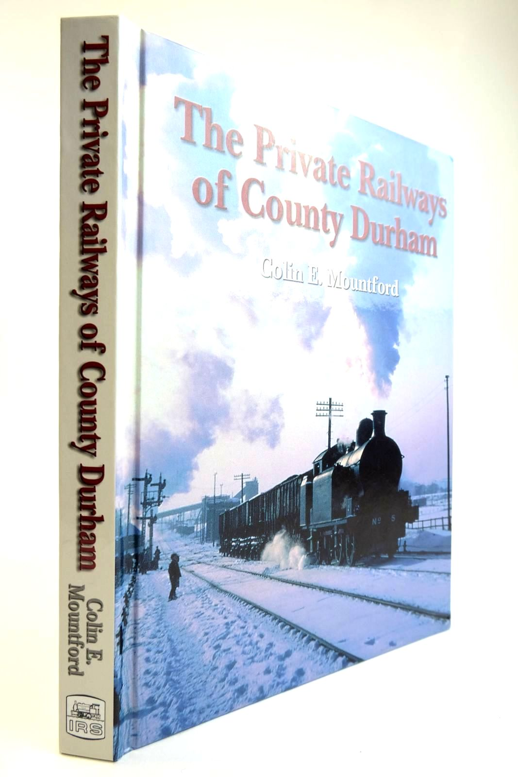 Photo of THE PRIVATE RAILWAYS OF COUNTY DURHAM
