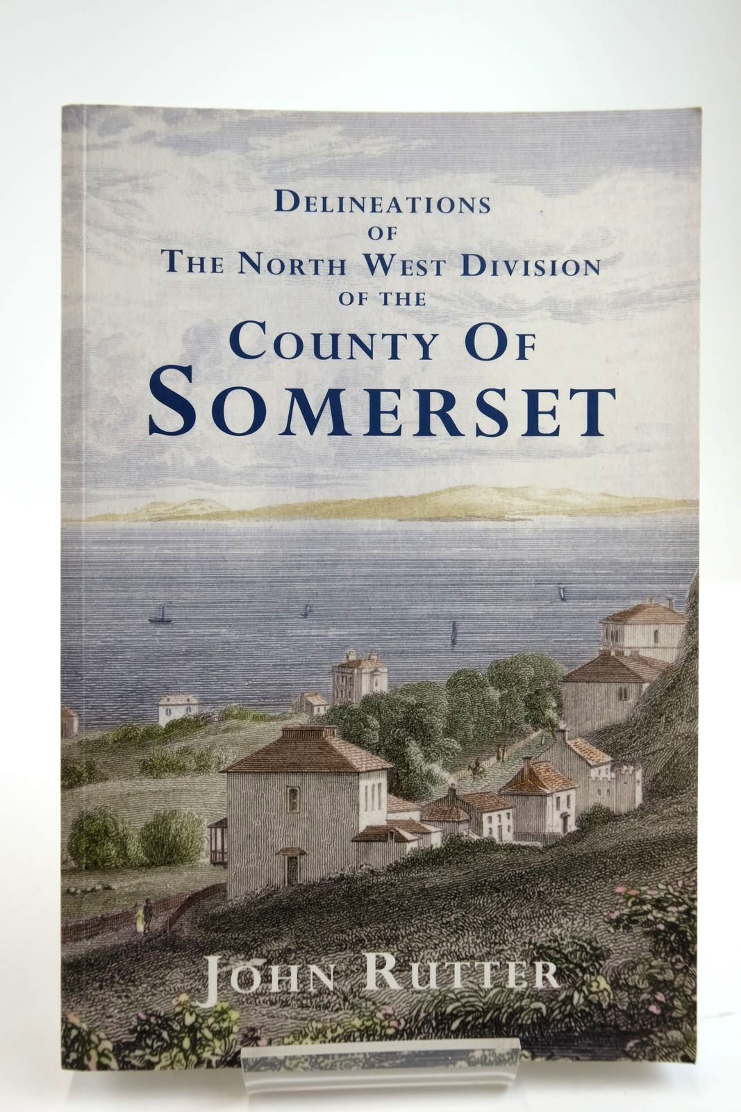 Photo of DELINEATIONS OF THE NORTH WEST DIVISION OF THE COUNTY OF SOMERSET written by Rutter, John published by Amberley (STOCK CODE: 2133680)  for sale by Stella & Rose's Books