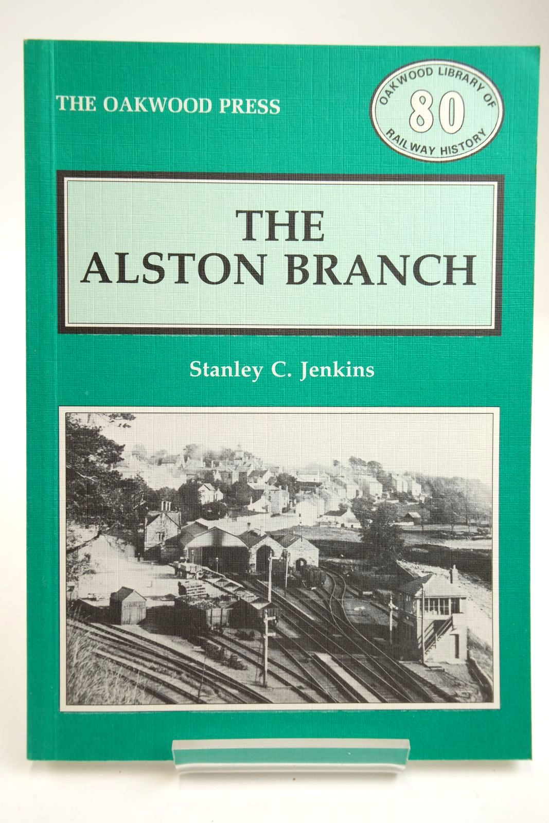 Photo of THE ALSTON BRANCH written by Jenkins, Stanley C. published by The Oakwood Press (STOCK CODE: 2133698)  for sale by Stella & Rose's Books
