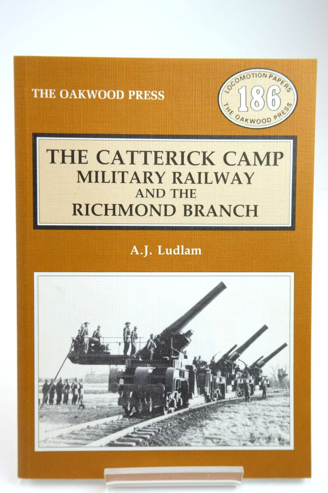 Photo of THE CATTERICK CAMP MILITARY RAILWAY AND THE RICHMOND BRANCH written by Ludlam, A.J. published by The Oakwood Press (STOCK CODE: 2133700)  for sale by Stella & Rose's Books