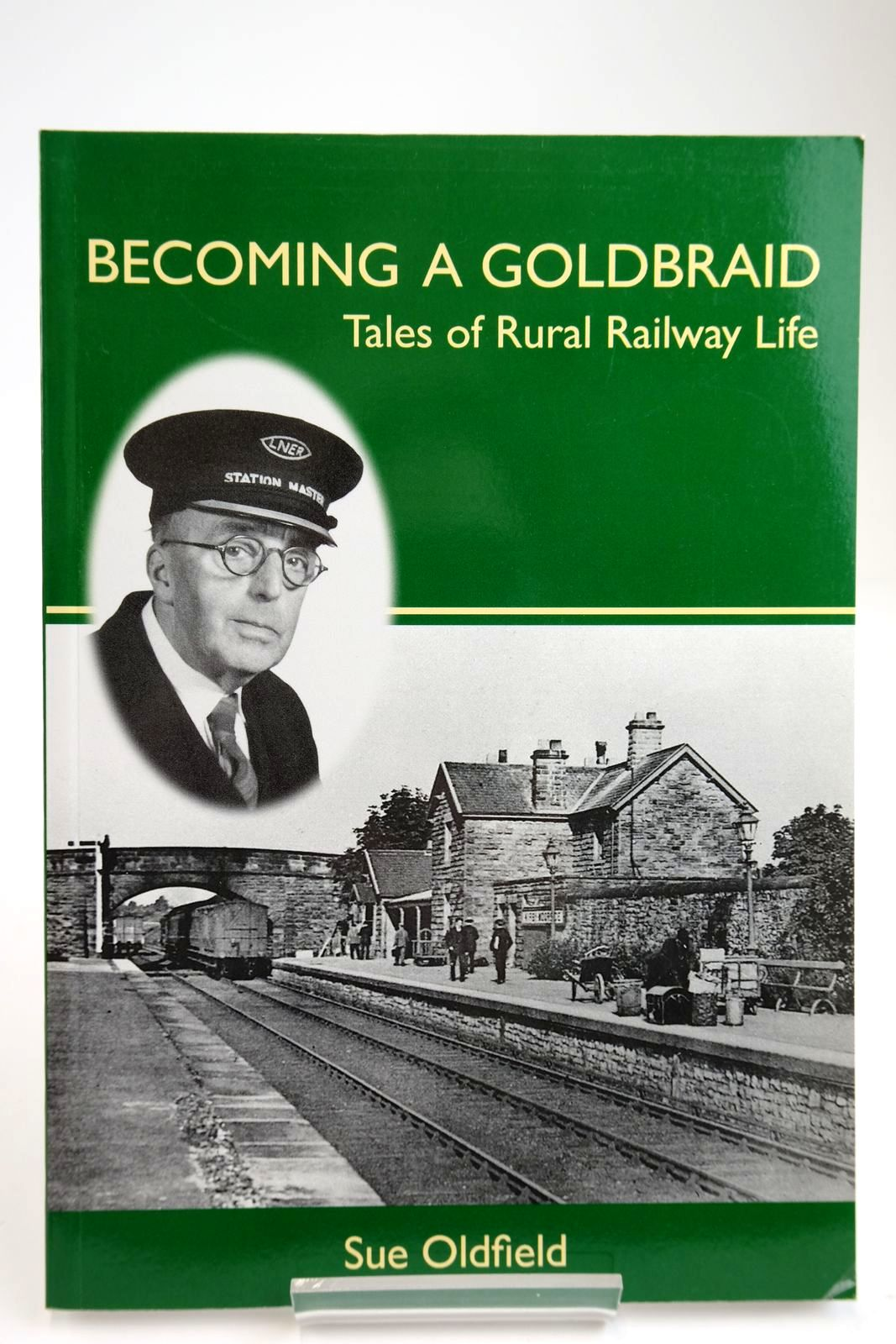 Photo of BECOMING A GOLDBRAID: TALES OF RURAL RAILWAY LIFE written by Oldfield, Sue published by Charlcombe Books (STOCK CODE: 2133703)  for sale by Stella & Rose's Books