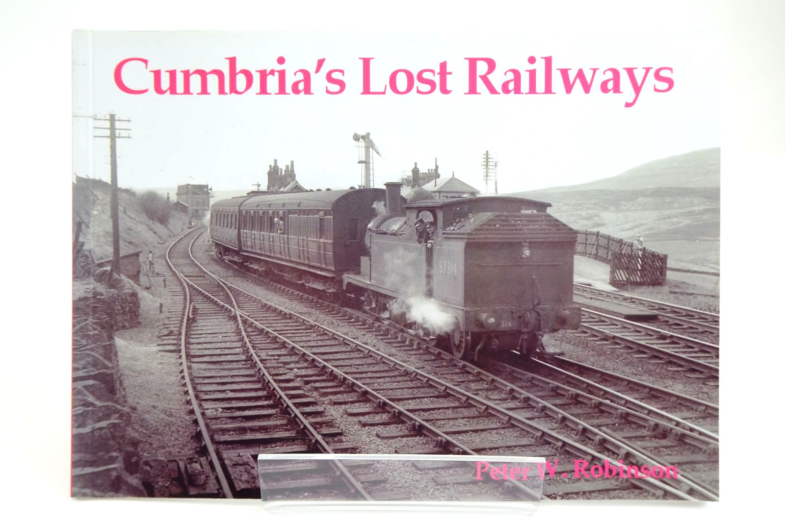 Photo of CUMBRIA'S LOST RAILWAYS written by Robinson, Peter W. published by Stenlake Publishing (STOCK CODE: 2133708)  for sale by Stella & Rose's Books