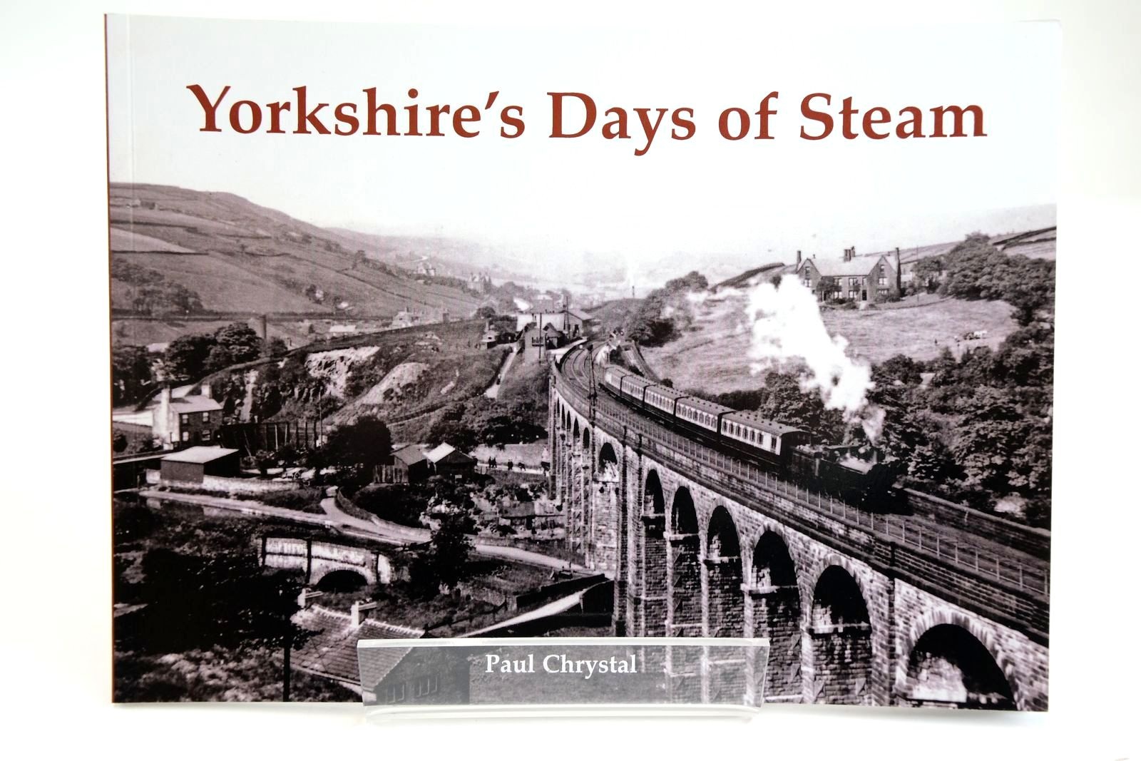 Photo of YORKSHIRE'S DAYS OF STEAM written by Chrystal, Paul published by Stenlake Publishing (STOCK CODE: 2133712)  for sale by Stella & Rose's Books