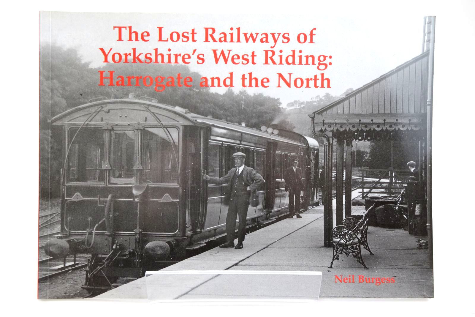 Photo of THE LOST RAILWAYS OF YORKSHIRE'S WEST RIDING: HARROGATE AND THE NORTH written by Burgess, Neil published by Stenlake Publishing (STOCK CODE: 2133713)  for sale by Stella & Rose's Books