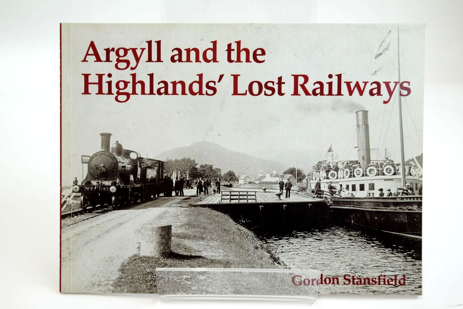 Photo of ARGYLL AND THE HIGHLANDS' LOST RAILWAYS written by Stansfield, Gordon published by Stenlake Publishing (STOCK CODE: 2133716)  for sale by Stella & Rose's Books