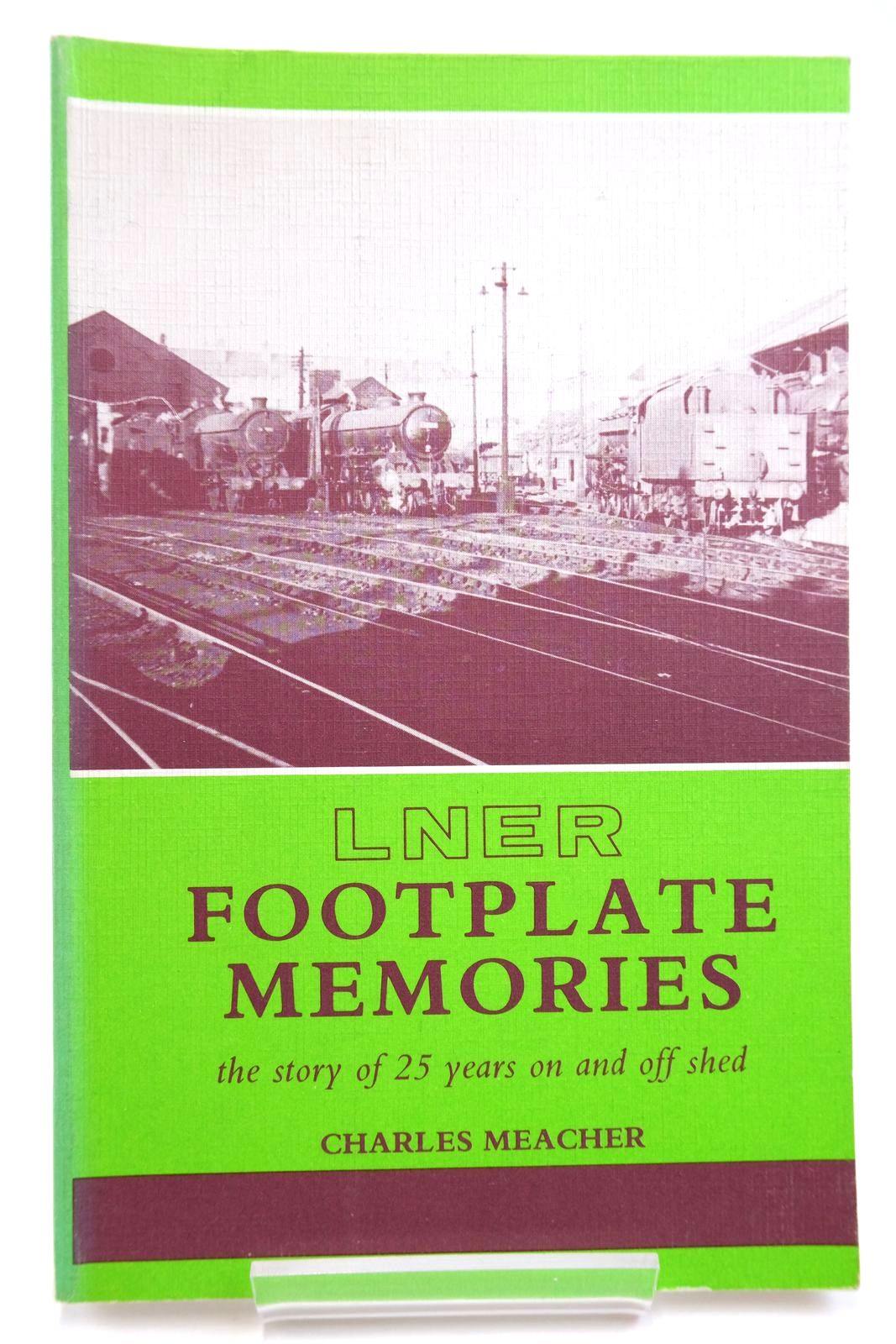 Photo of LNER FOOTPLATE MEMORIES written by Meacher, Charles published by D. Bradford Barton (STOCK CODE: 2133719)  for sale by Stella & Rose's Books