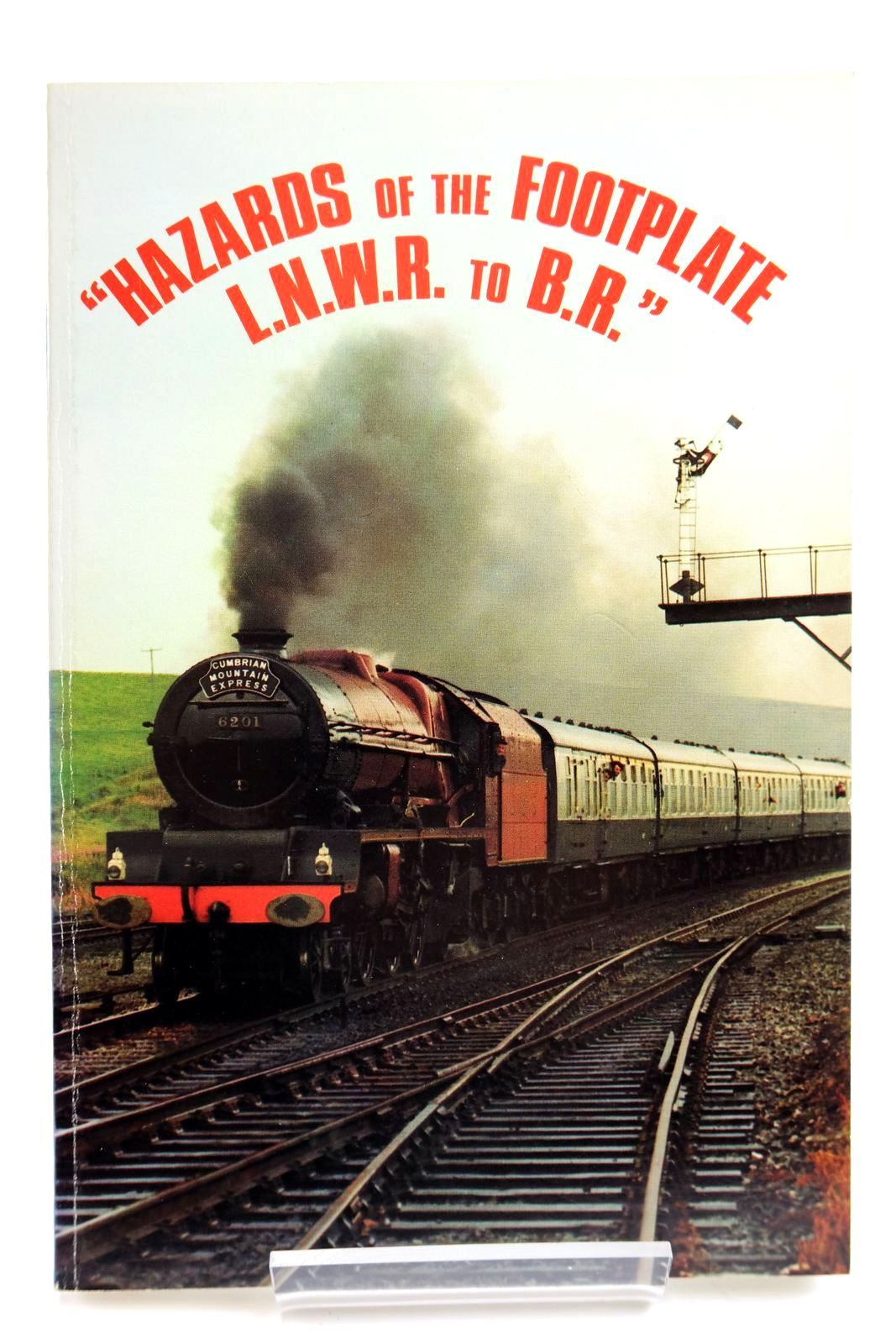 Photo of HAZARDS OF THE FOOTPLATE L.N.W.R. TO B.R. written by Roberts, John Easter published by John Easter Roberts (STOCK CODE: 2133743)  for sale by Stella & Rose's Books