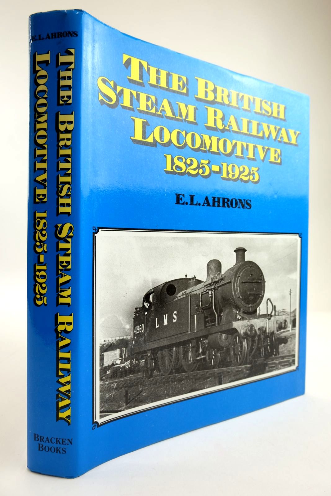 Photo of THE BRITISH STEAM RAILWAY LOCOMOTIVE 1825-1925 written by Ahrons, E.L. published by Bracken Books (STOCK CODE: 2133802)  for sale by Stella & Rose's Books