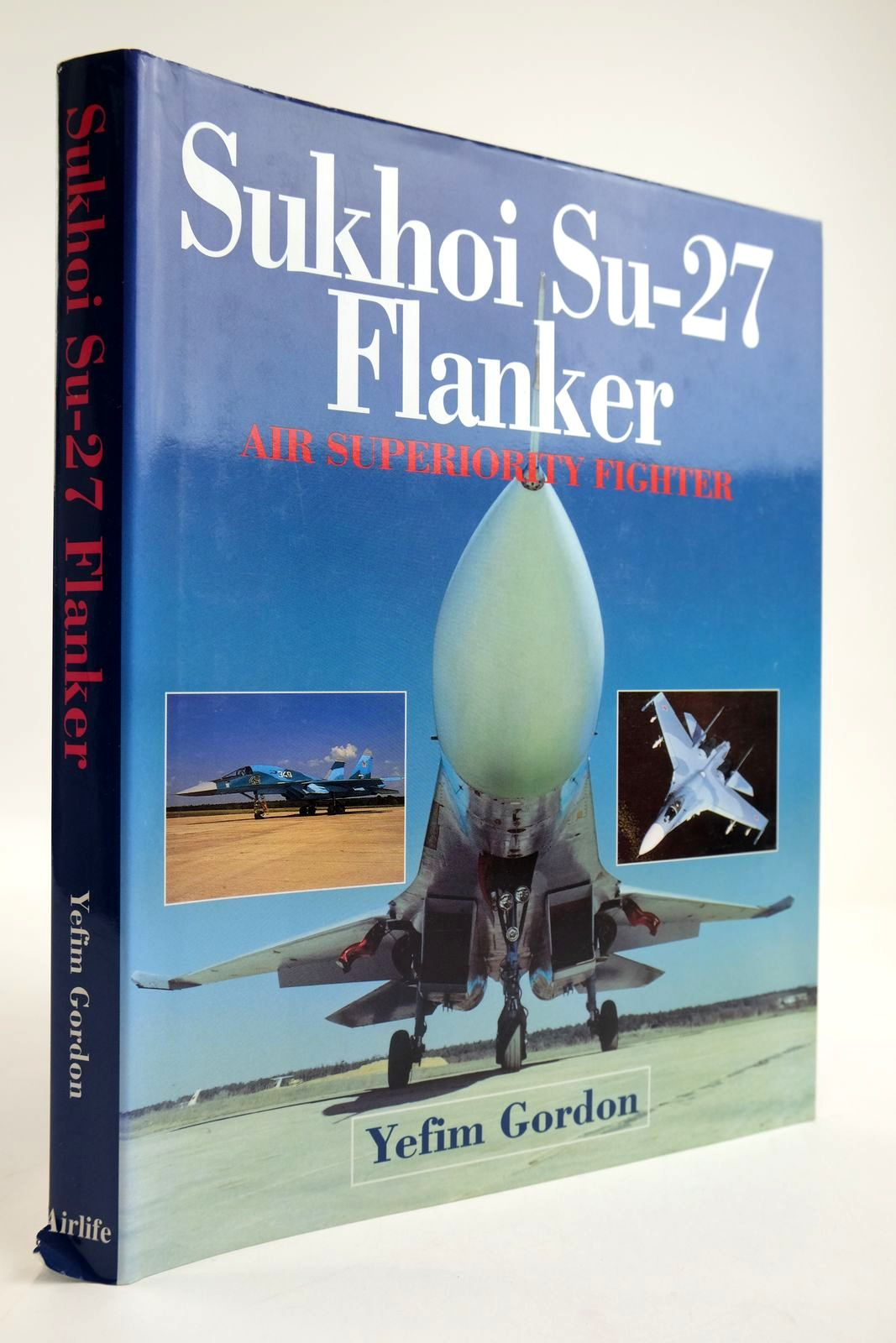 Photo of SUKHOI SU-27 FLANKER AIR SUPERIORITY FIGHTER written by Gordon, Yefim published by Airlife (STOCK CODE: 2133812)  for sale by Stella & Rose's Books