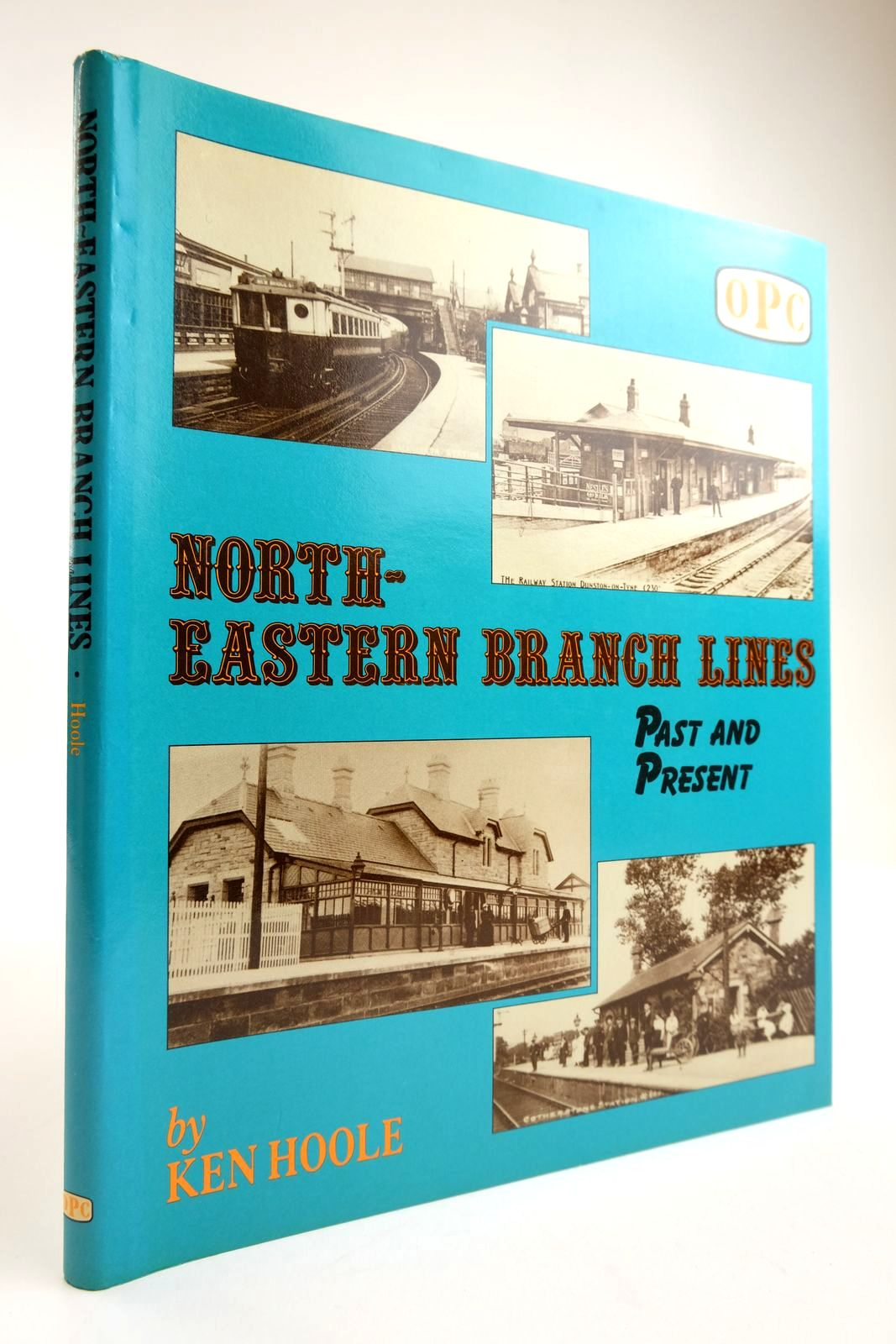 Photo of NORTH-EASTERN BRANCH LINES PAST AND PRESENT written by Hoole, Ken published by Oxford Publishing (STOCK CODE: 2133838)  for sale by Stella & Rose's Books
