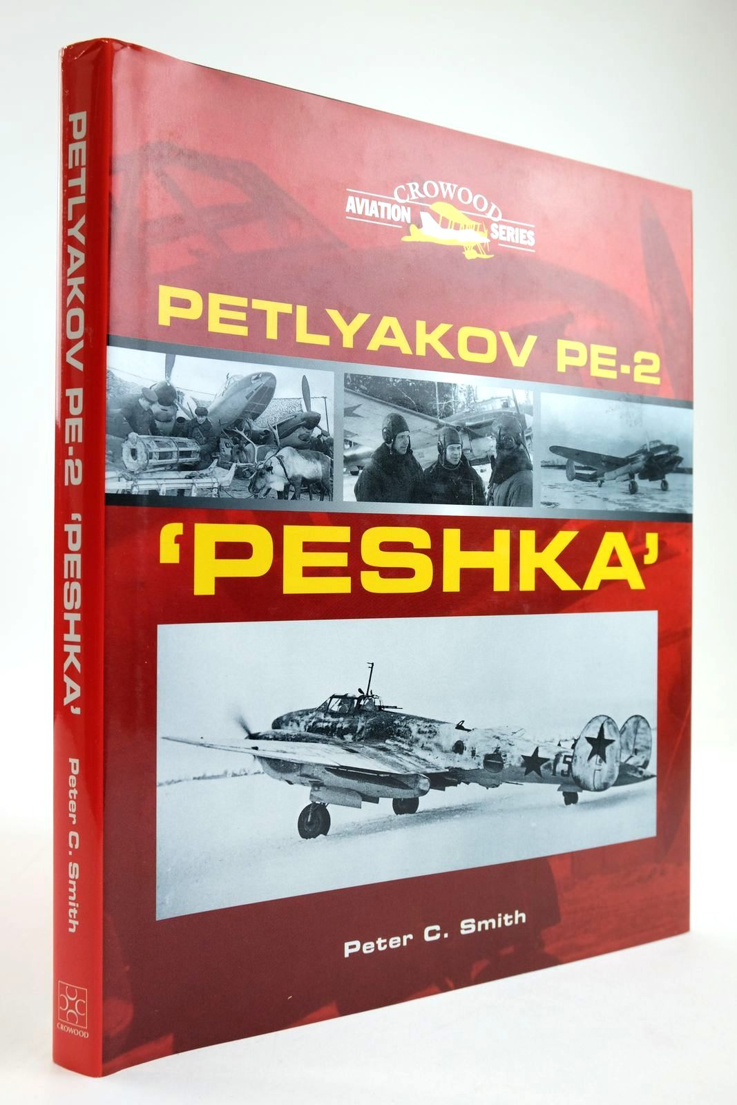 Photo of PETLYAKOV PE-2 'PESHKA' written by Smith, Peter C. published by The Crowood Press (STOCK CODE: 2133882)  for sale by Stella & Rose's Books