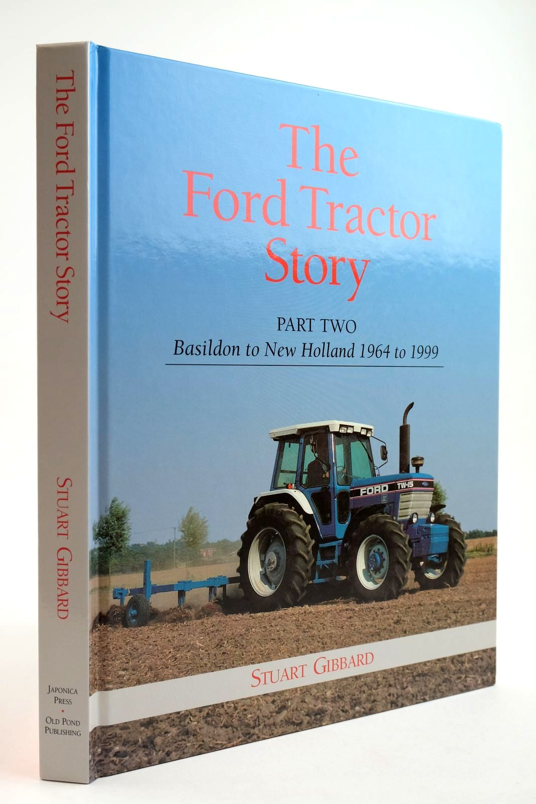 Photo of THE FORD TRACTOR STORY PART TWO BASILDON TO NEW HOLLAND 1964 TO 1999- Stock Number: 2133913