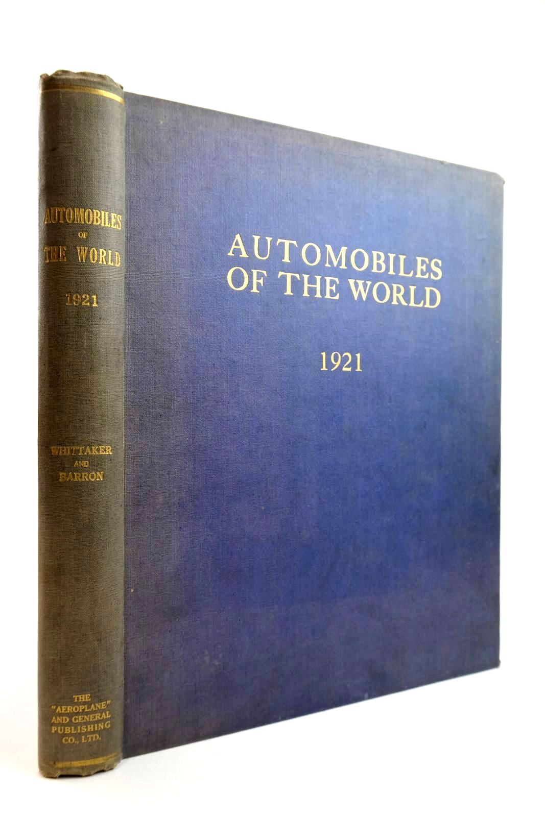 Photo of AUTOMOBILES OF THE WORLD: AN ENCYCLOPAEDIA OF THE CAR 1921 written by De B. Whittaker, W.E. Barron, P.A. published by The Aeroplane And General Publishing Co. Limited (STOCK CODE: 2133936)  for sale by Stella & Rose's Books