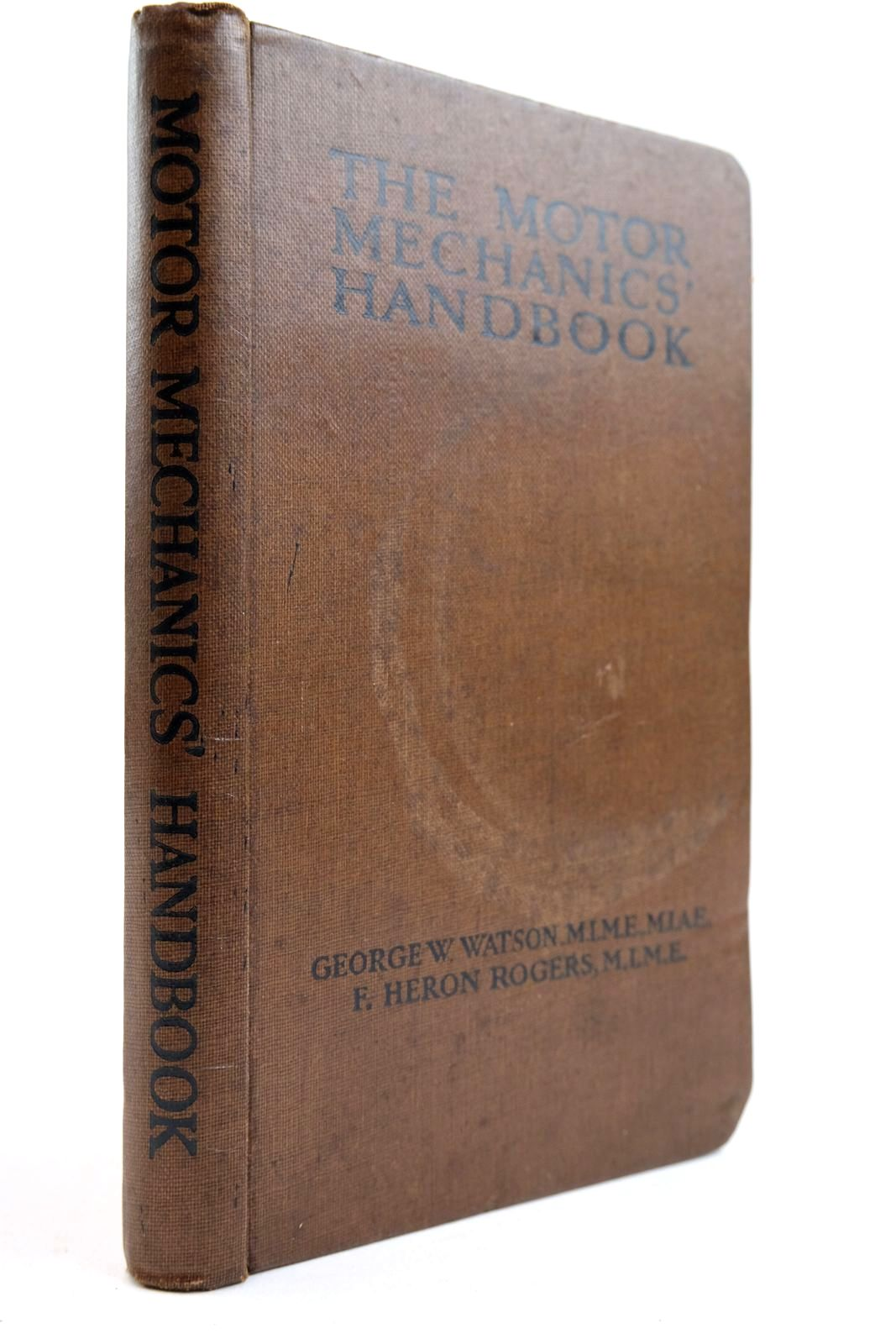 Photo of THE MOTOR MECHANICS' HANDBOOK written by Watson, George W. Rogers, F. Heron published by Cassell & Co. Ltd. (STOCK CODE: 2133946)  for sale by Stella & Rose's Books
