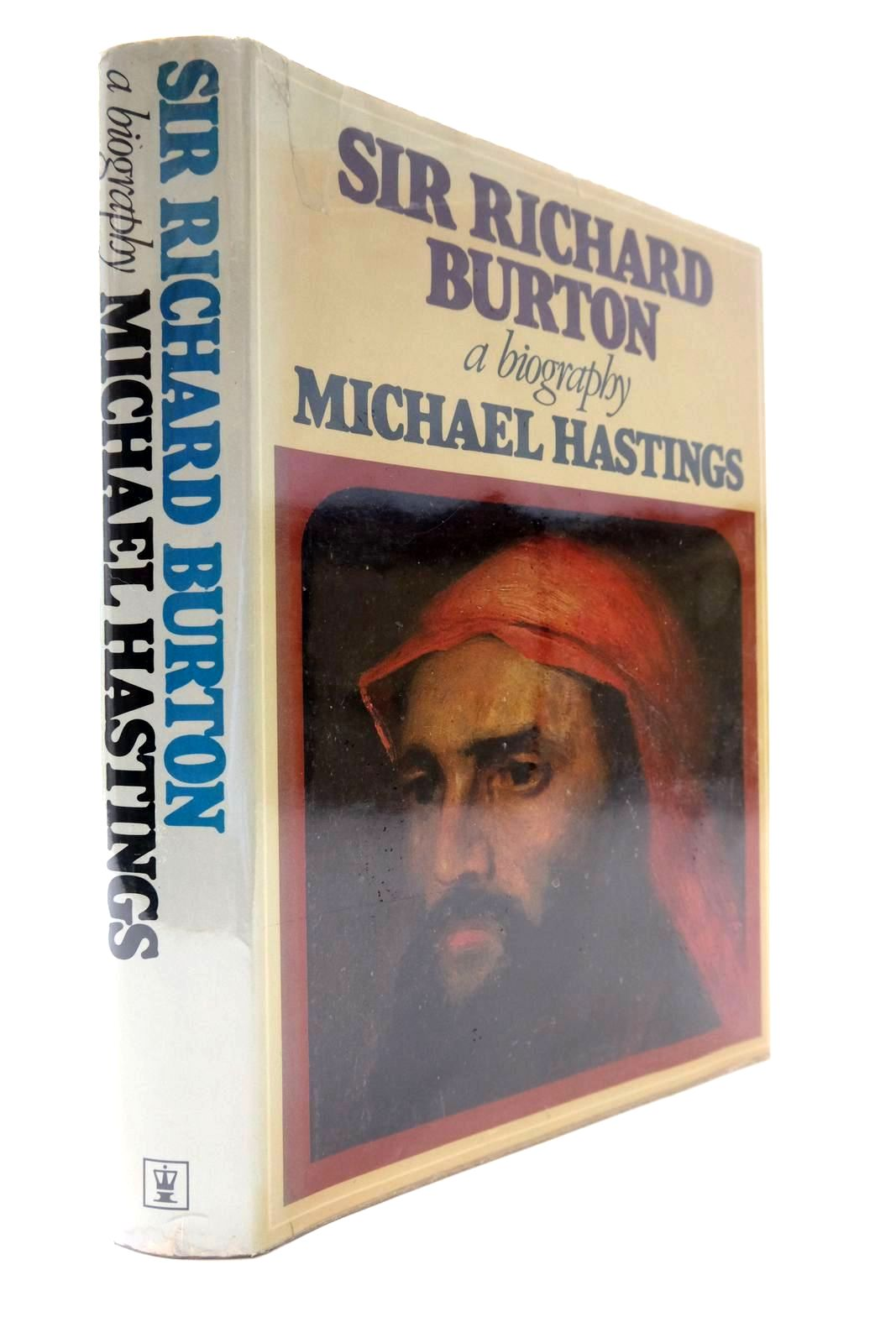 Photo of SIR RICHARD BURTON: A BIOGRAPHY written by Hastings, Michael published by Hodder & Stoughton (STOCK CODE: 2133996)  for sale by Stella & Rose's Books