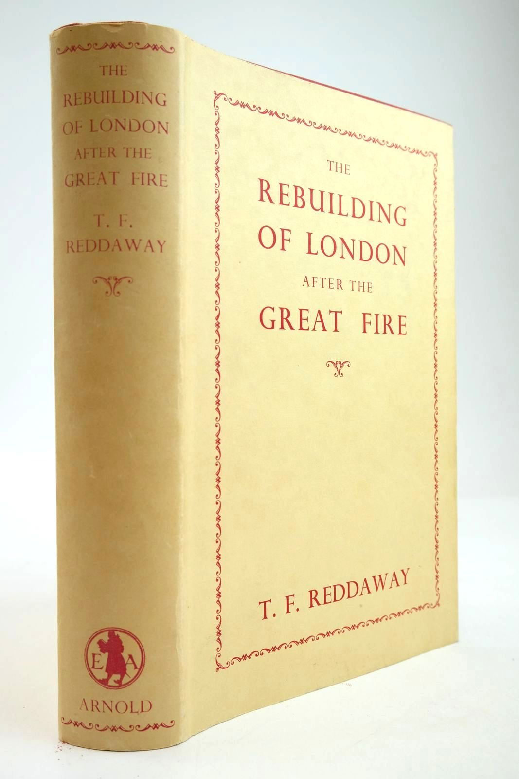 Photo of THE REBUILDING OF LONDON AFTER THE GREAT FIRE written by Reddaway, T.F. published by Edward Arnold & Co. (STOCK CODE: 2134001)  for sale by Stella & Rose's Books