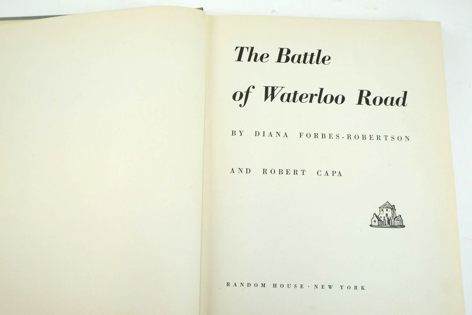 Photo of THE BATTLE OF WATERLOO ROAD written by Forbes-Robertson, Diana Capa, Robert published by Random House (STOCK CODE: 2134004)  for sale by Stella & Rose's Books