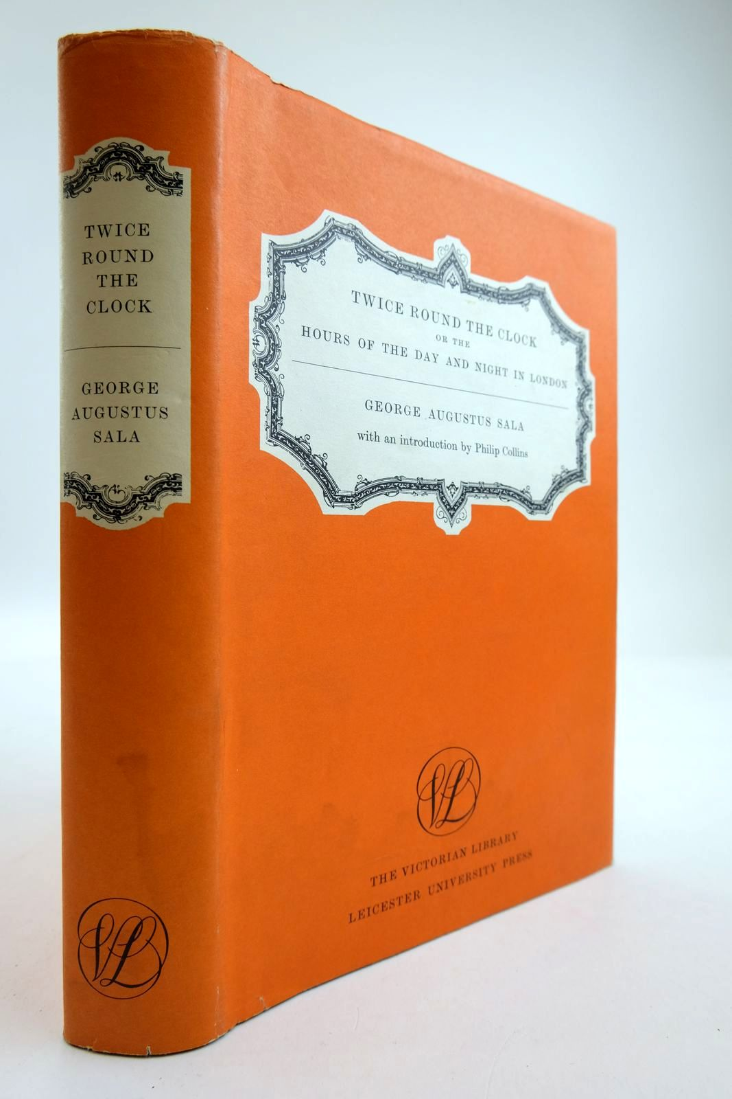 Photo of TWICE ROUND THE CLOCK: OR THE HOURS OF THE DAY AND NIGHT IN LONDON written by Sala, George Augustus Collins, Philip published by Leicester University Press (STOCK CODE: 2134030)  for sale by Stella & Rose's Books