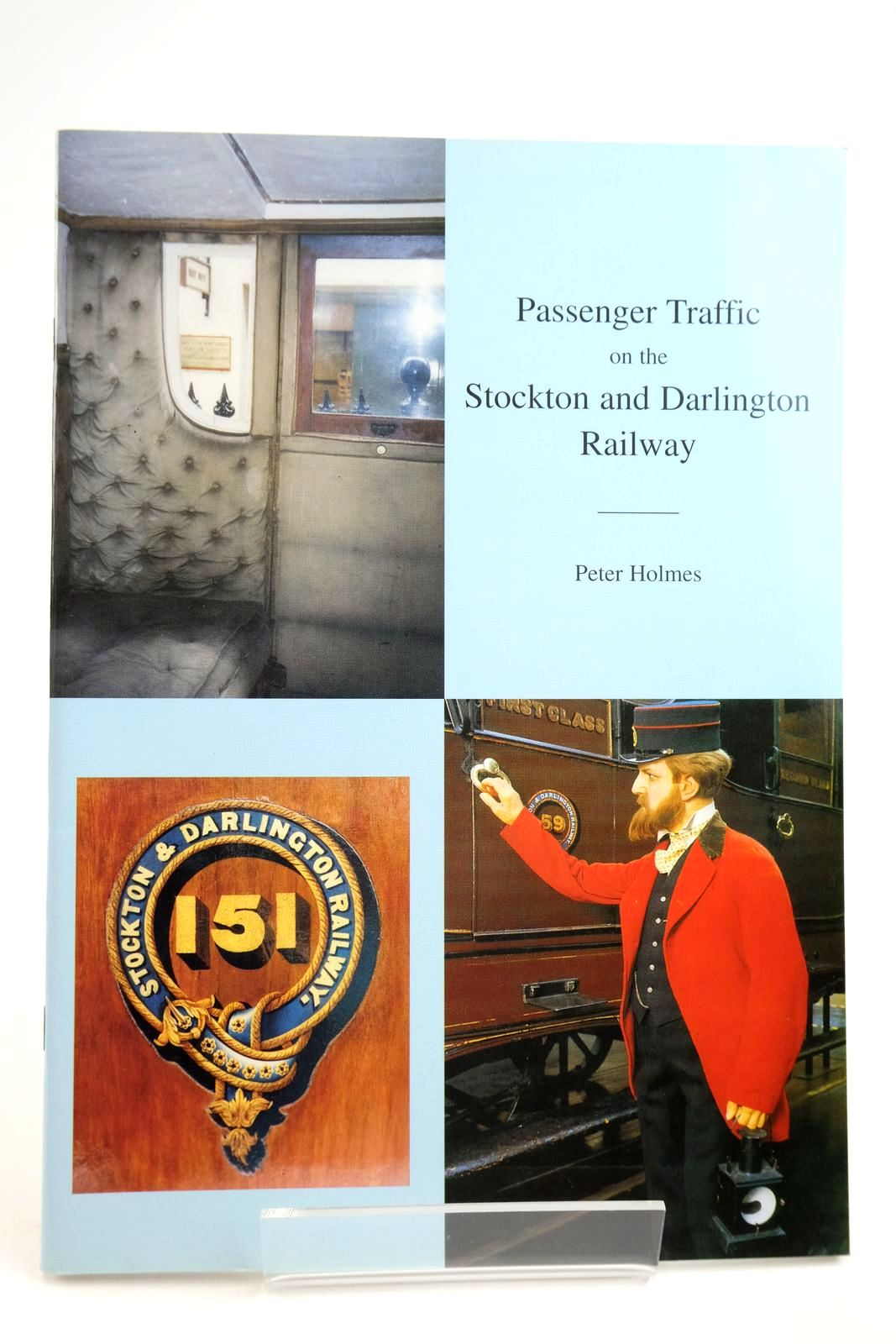 Photo of PASSENGER TRAFFIC ON THE STOCKTON AND DARLINGTON RAILWAY written by Holmes, Peter published by Peter Holmes (STOCK CODE: 2134055)  for sale by Stella & Rose's Books